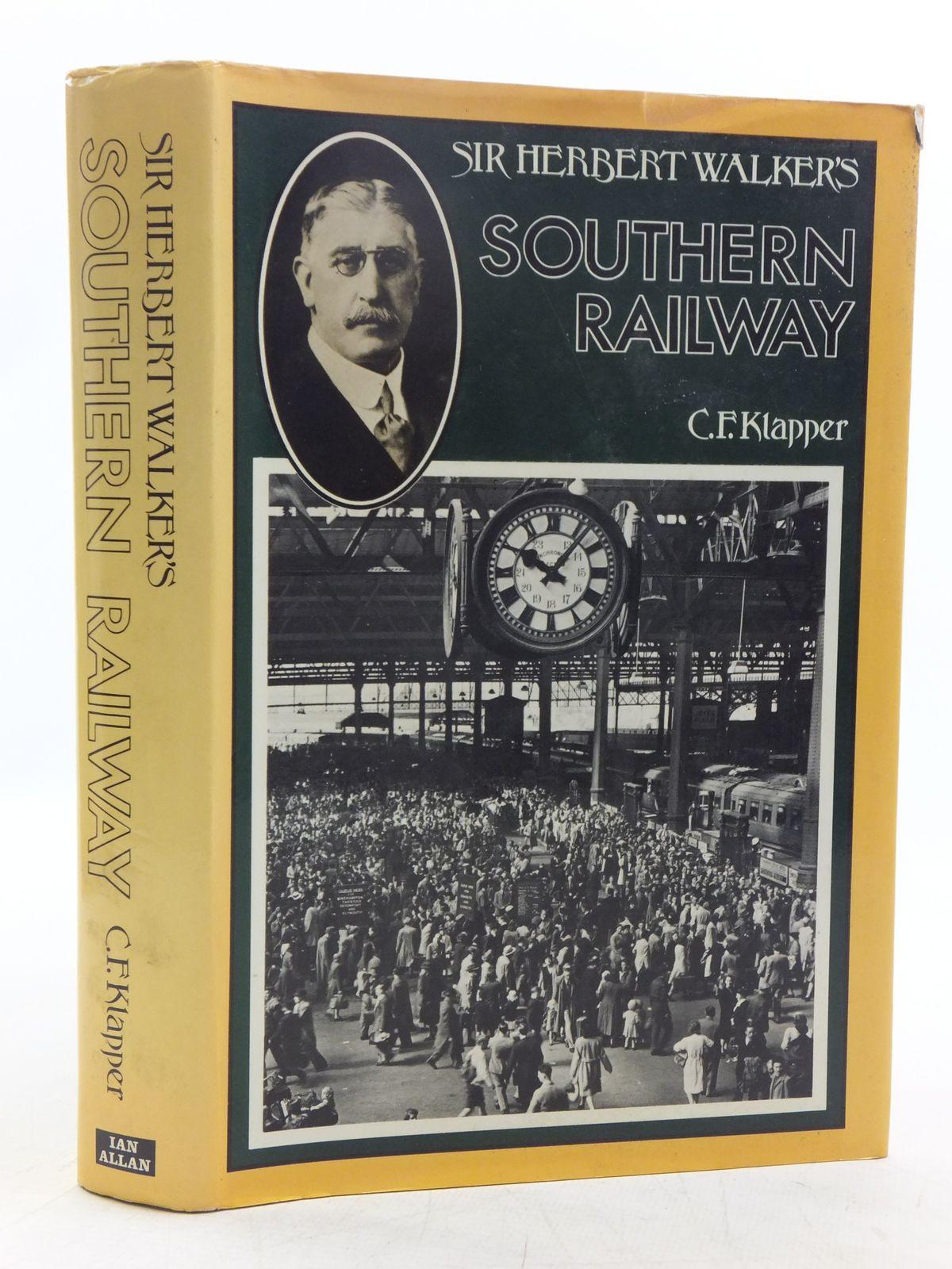 Photo of SIR HERBERT WALKER'S SOUTHERN RAILWAY written by Klapper, C.F. published by Ian Allan Ltd. (STOCK CODE: 2118656)  for sale by Stella & Rose's Books