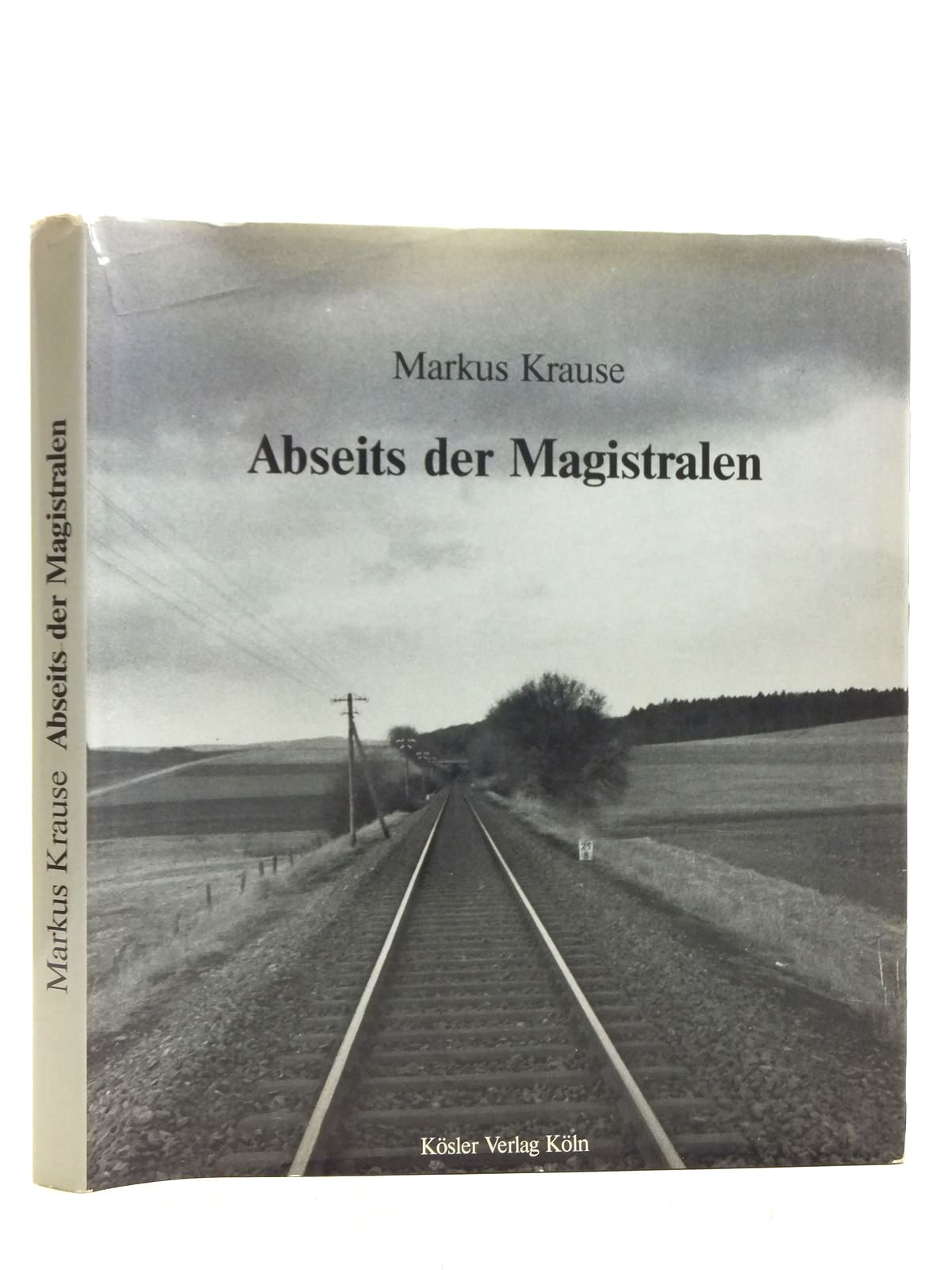 Photo of ABSEITS DER MAGISTRALEN written by Krause, Markus published by Kosler Verlag Koln (STOCK CODE: 2119158)  for sale by Stella & Rose's Books