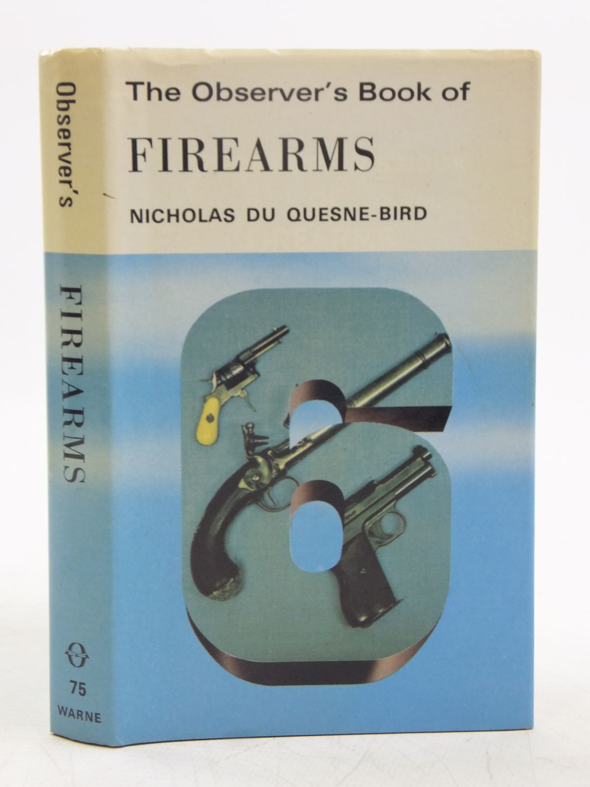 Photo of THE OBSERVER'S BOOK OF FIREARMS (CYANAMID WRAPPER) written by Du Quesne-Bird, Nicholas published by Frederick Warne (STOCK CODE: 2119472)  for sale by Stella & Rose's Books