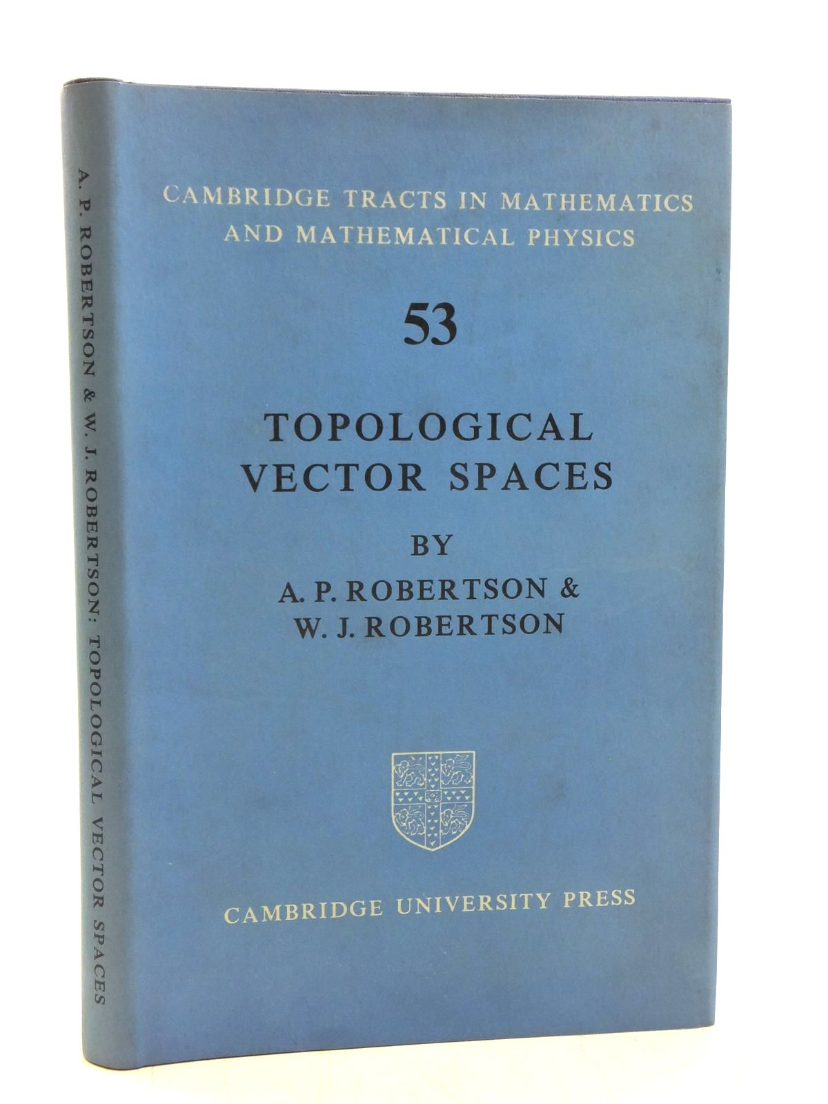 Photo of TOPOLOGICAL VECTOR SPACES written by Robertson, A.P. Robertson, W.J. published by Cambridge University Press (STOCK CODE: 2119620)  for sale by Stella & Rose's Books