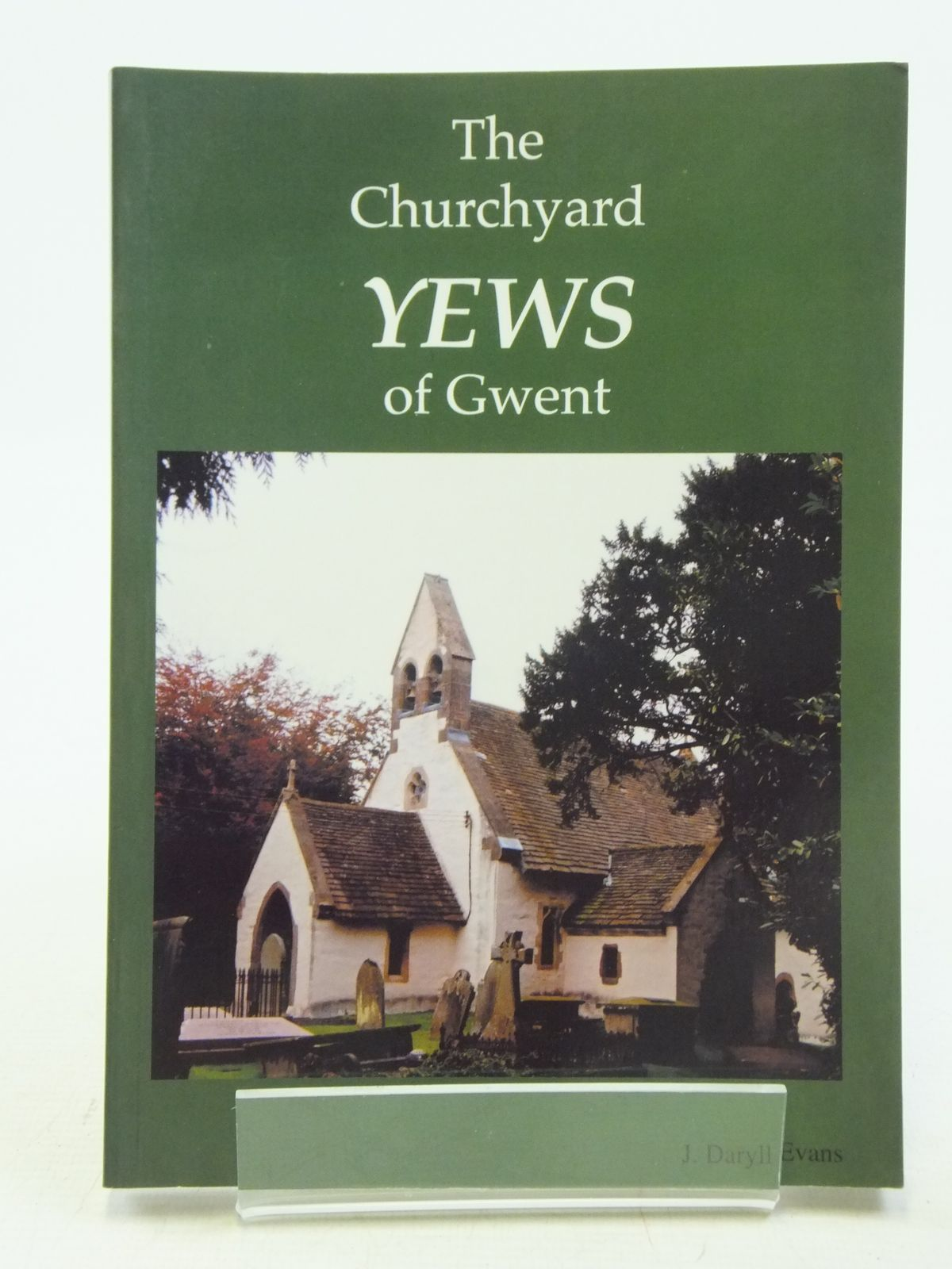 Photo of THE CHURCHYARD YEWS OF GWENT written by Evans, J. Daryll published by Archangel Press (STOCK CODE: 2119934)  for sale by Stella & Rose's Books