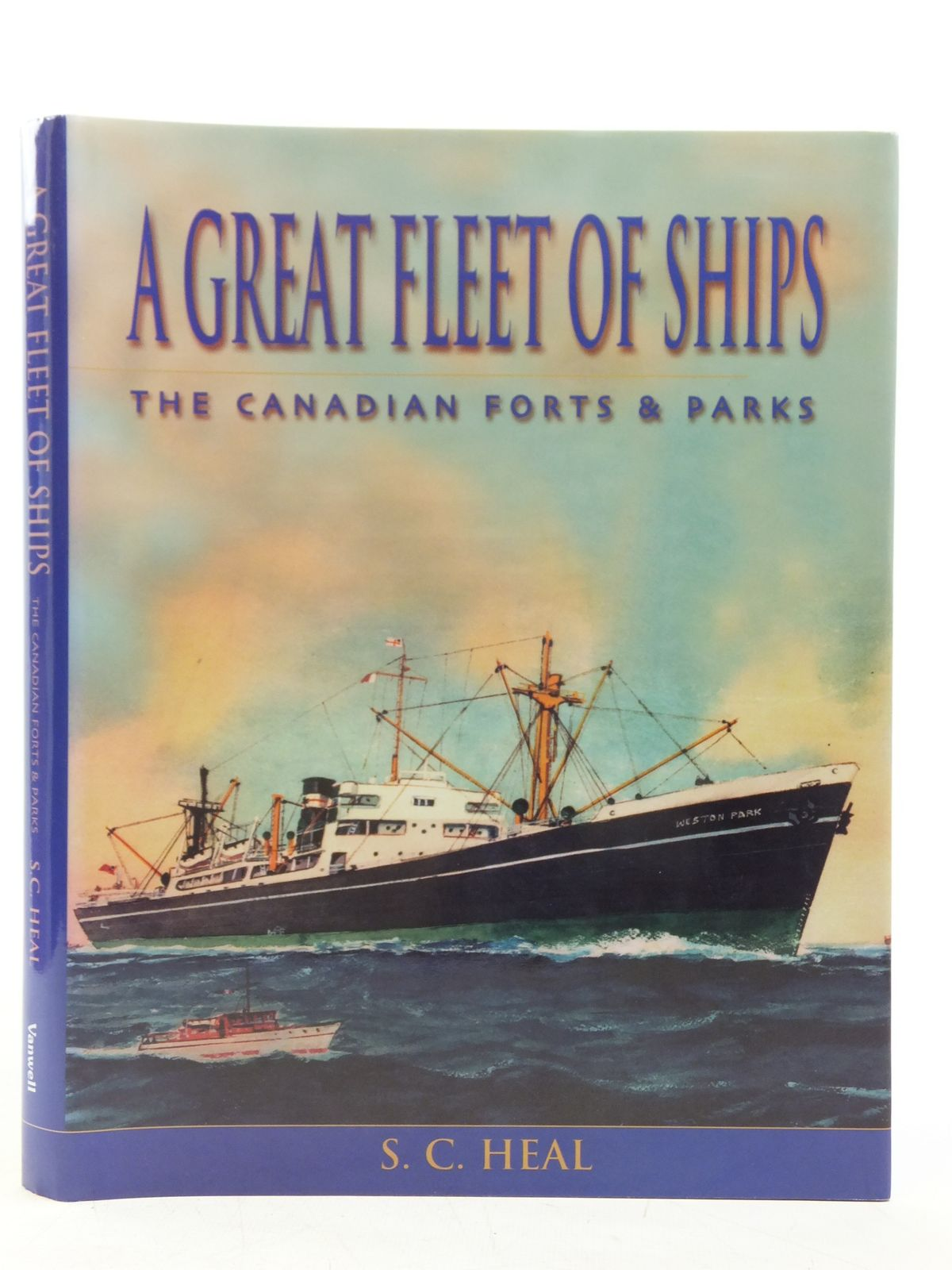 Photo of A GREAT FLEET OF SHIPS THE CANADIAN FORTS & PARKS- Stock Number: 2119959