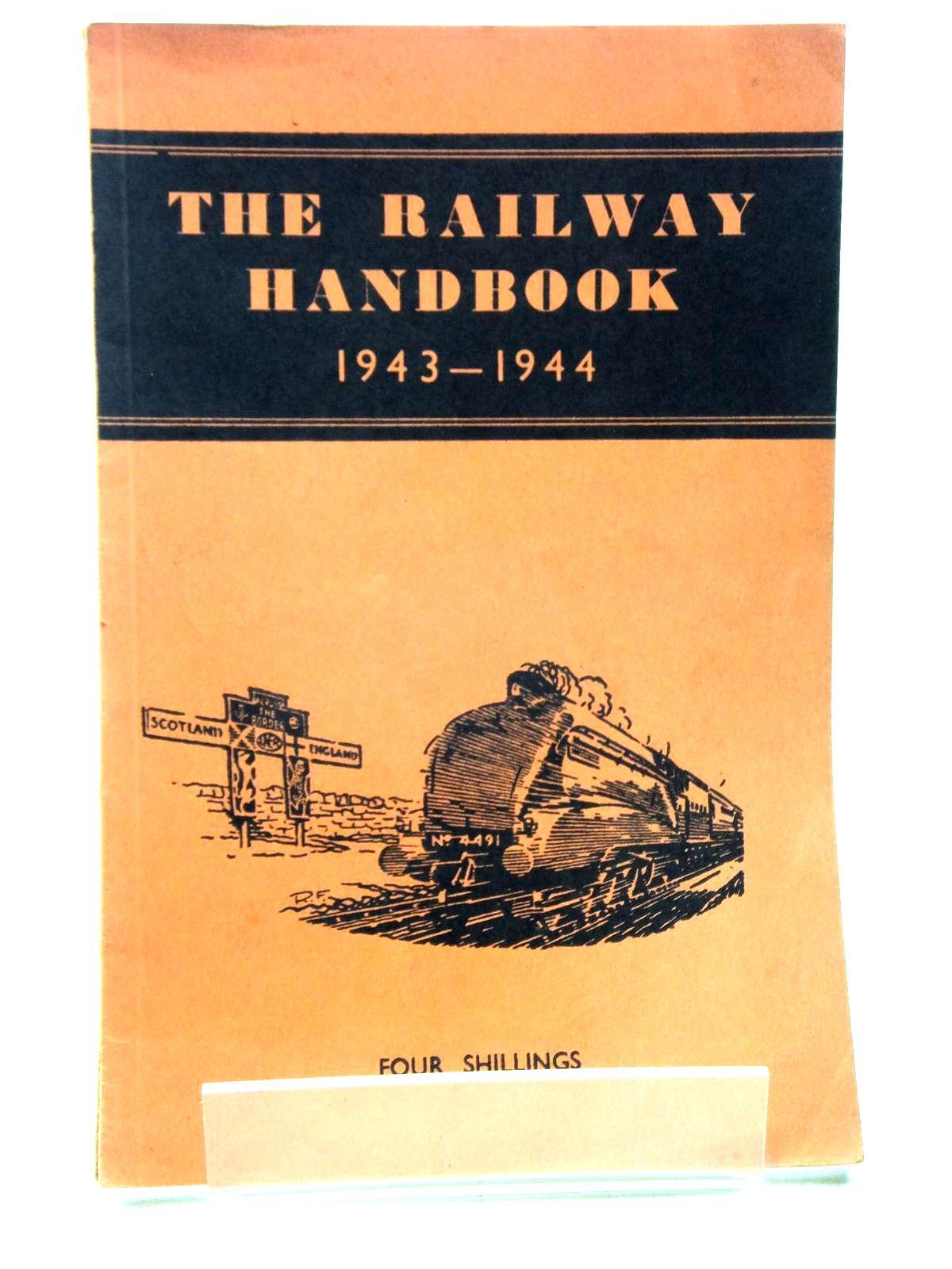 Photo of THE RAILWAY HANDBOOK 1943-1944- Stock Number: 2119991