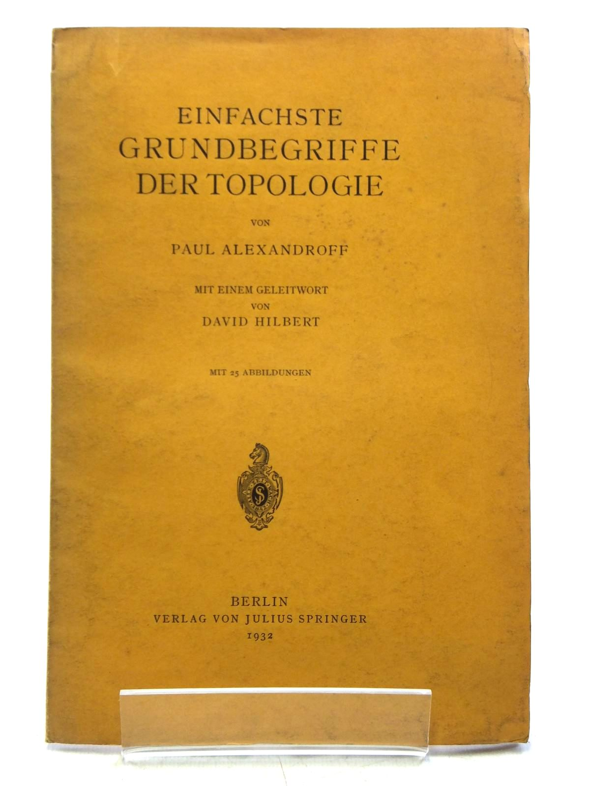 Photo of EINFACHSTE GRUNDBEGRIFFE DER TOPOLOGIE written by Alexandroff, Paul published by Julius Springer (STOCK CODE: 2120017)  for sale by Stella & Rose's Books