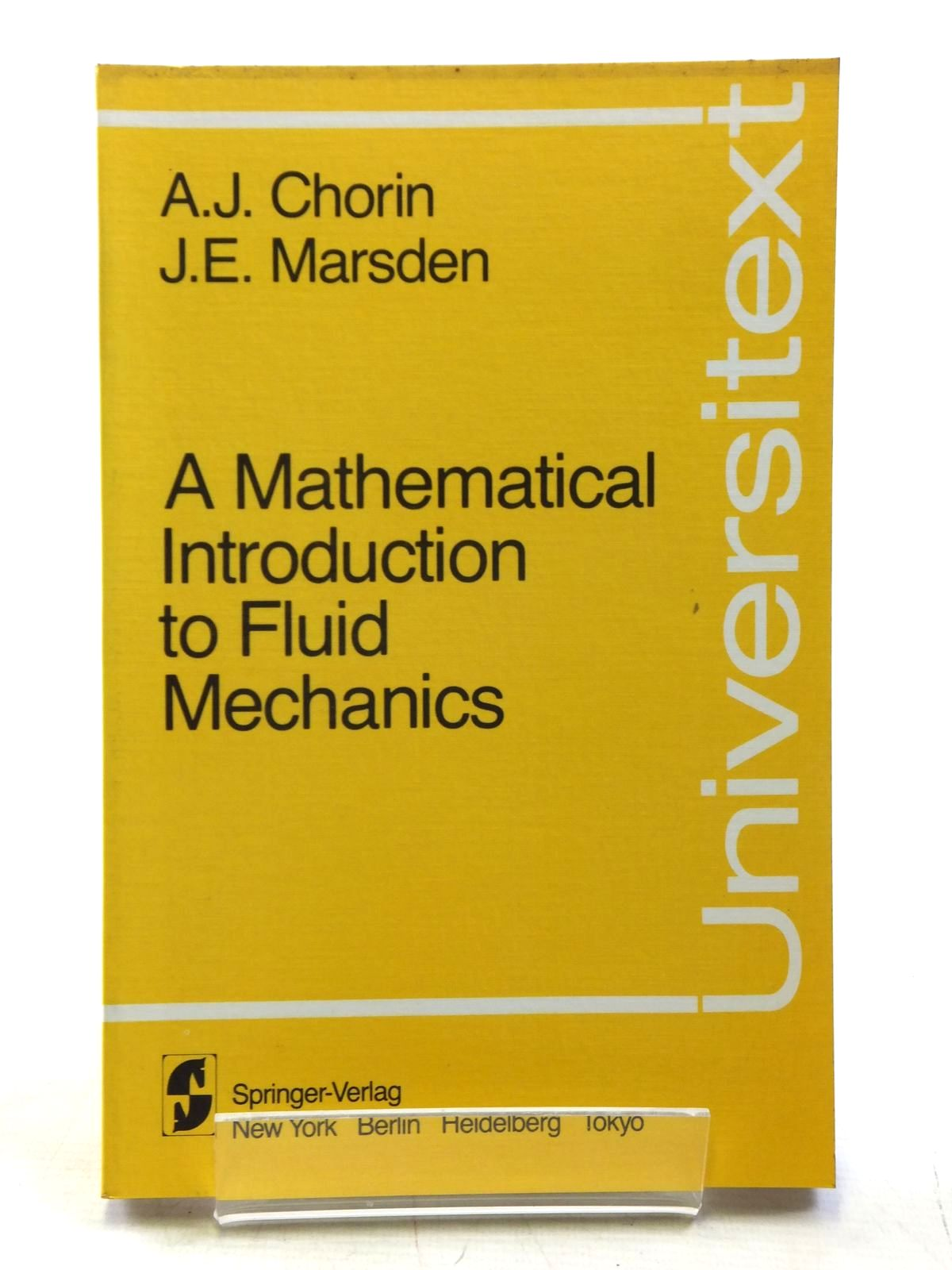 Photo of A MATHEMATICAL INTRODUCTION TO FLUID MECHANICS written by Chorin, A.J. illustrated by Marsden, J.E. published by Springer-Verlag (STOCK CODE: 2120106)  for sale by Stella & Rose's Books