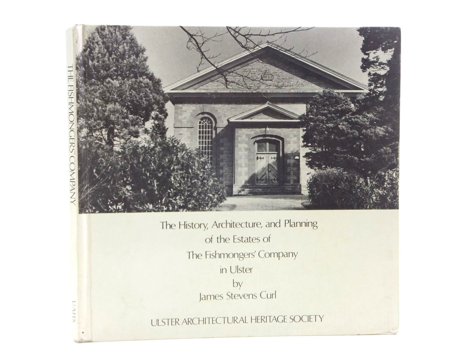 Photo of THE HISTORY, ARCHITECTURE AND PLANNING OF THE ESTATES OF THE FISHMONGERS' COMPANY IN ULSTER written by Curl, James Stevens published by Ulster Architectural Heritage Society (STOCK CODE: 2120159)  for sale by Stella & Rose's Books