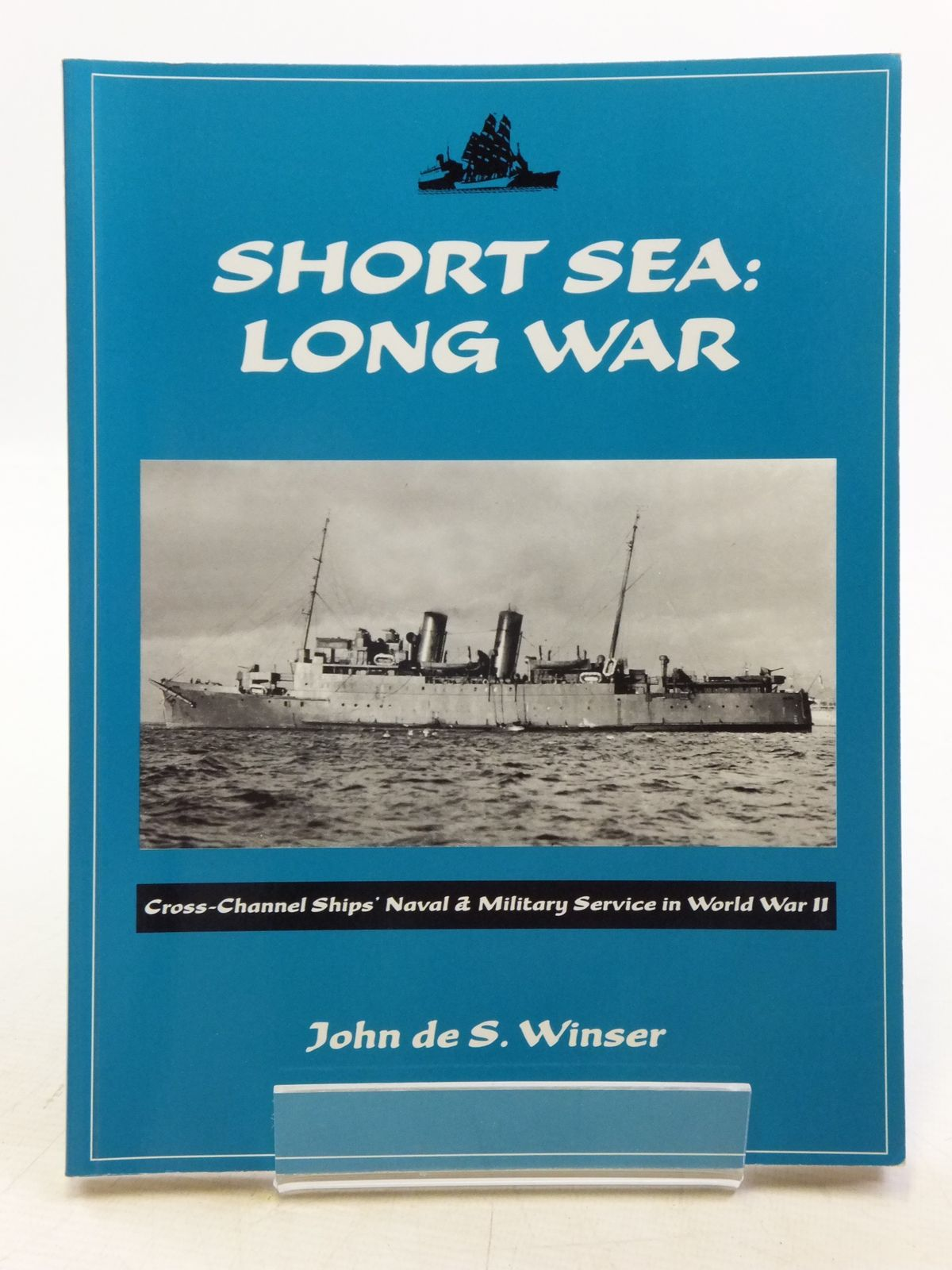 Photo of SHORT SEA: LONG WAR written by De S. Winser, John published by World Ship Society (STOCK CODE: 2120177)  for sale by Stella & Rose's Books
