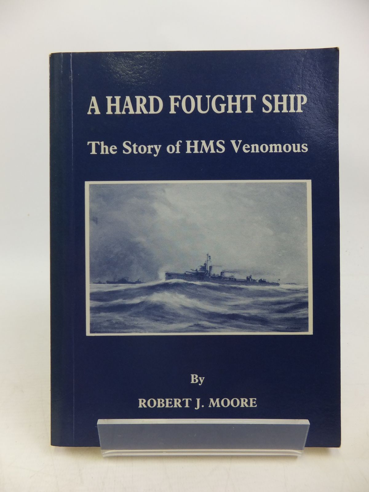 Photo of A HARD FOUGHT SHIP THE STORY OF HMS VENOMOUS- Stock Number: 2120203