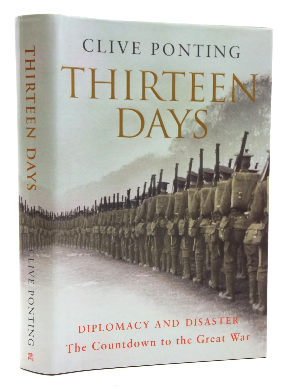 Photo of THIRTEEN DAYS THE ROAD TO THE FIRST WORLD WAR written by Ponting, Clive published by Chatto & Windus (STOCK CODE: 2120634)  for sale by Stella & Rose's Books