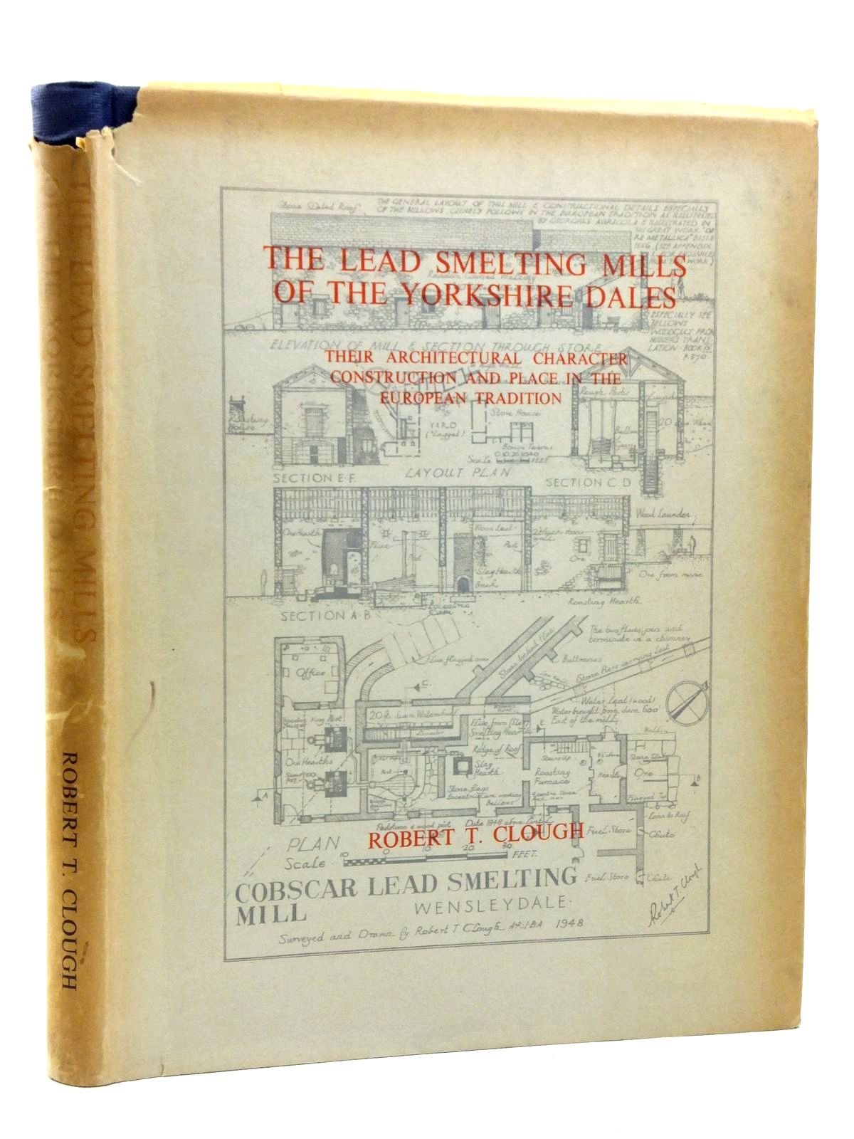 Photo of THE LEAD SMELTING MILLS OF THE YORKSHIRE DALES written by Clough, Robert T. published by Robert T. Clough (STOCK CODE: 2120700)  for sale by Stella & Rose's Books