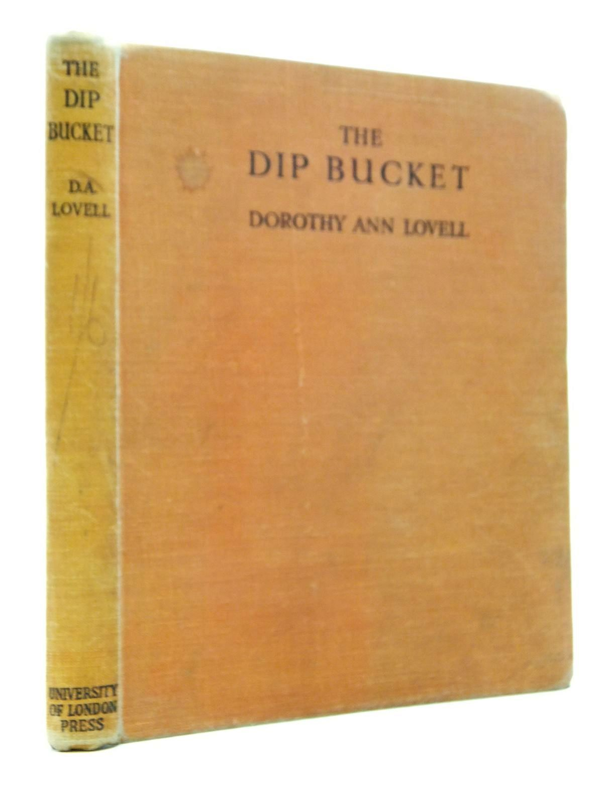 Photo of THE DIP BUCKET written by Lovell, Dorothy Ann illustrated by Thomas, Joan Gale published by University of London Press (STOCK CODE: 2120799)  for sale by Stella & Rose's Books