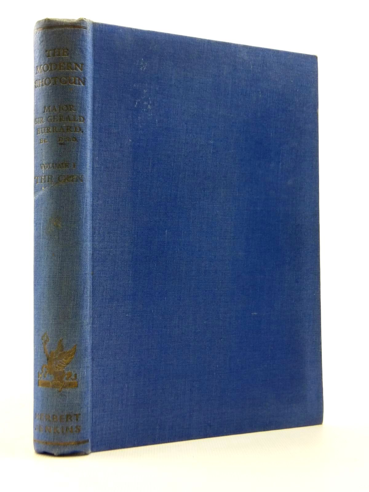 Photo of THE MODERN SHOTGUN VOLUME I THE GUN written by Burrard, Gerald published by Herbert Jenkins (STOCK CODE: 2120825)  for sale by Stella & Rose's Books