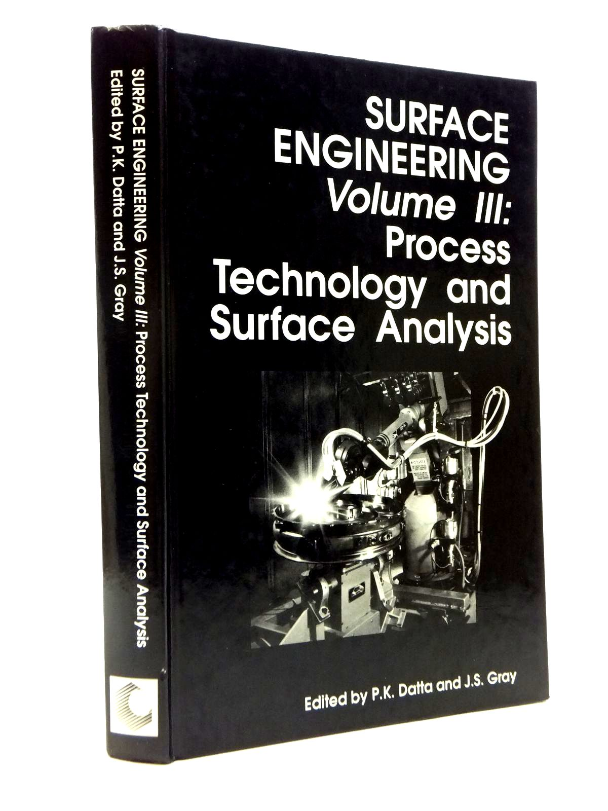 Photo of SURFACE ENGINEERING VOLUME III: PROCESS TECHNOLOGY AND SURFACE ANALYSIS written by Datta, P.K. Gray, J.S. published by Royal Society Of Chemistry (STOCK CODE: 2120846)  for sale by Stella & Rose's Books