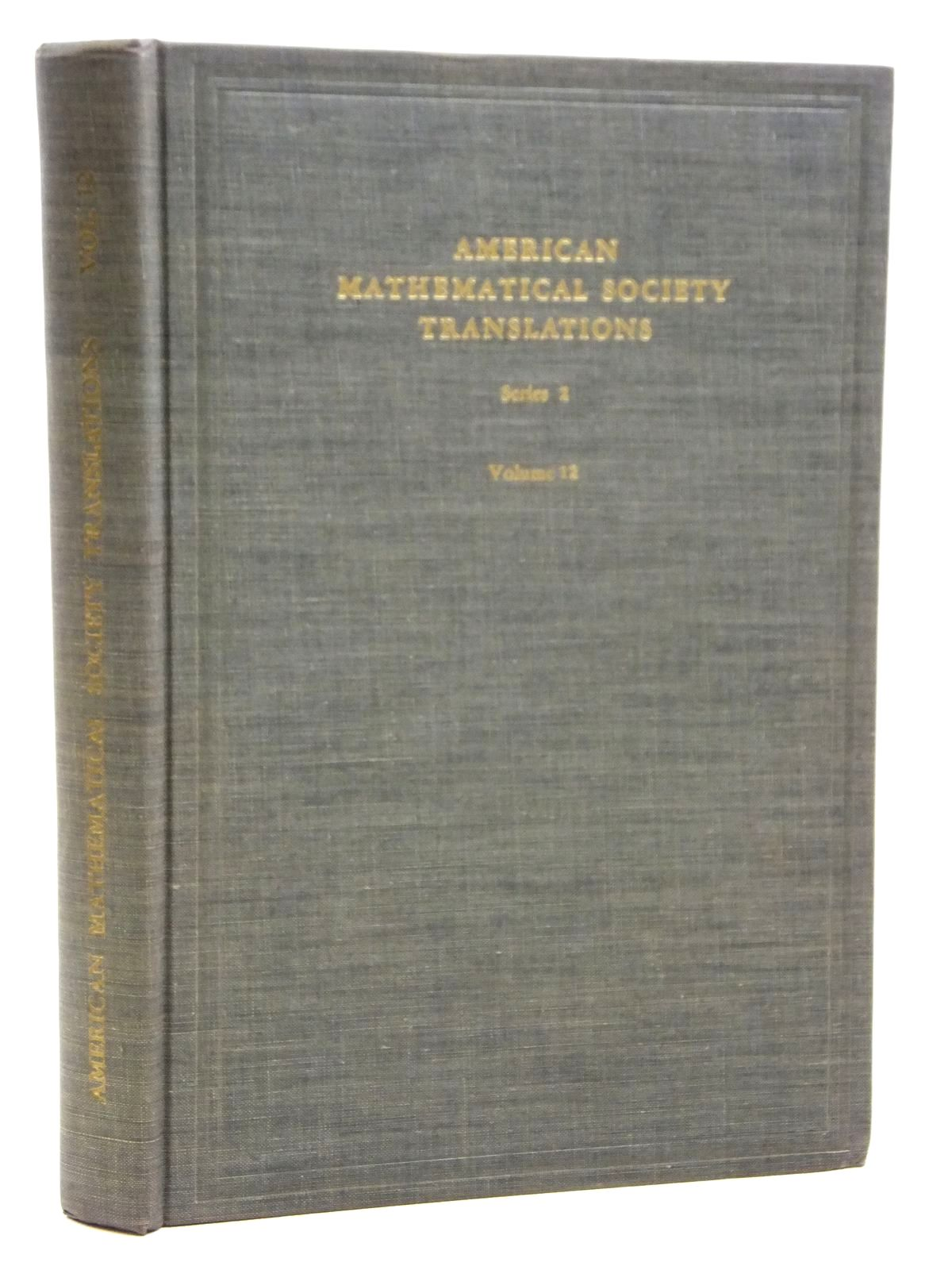 Photo of AMERICAN MATHEMATICAL SOCIETY TRANSLATIONS SERIES 2 VOLUME 12- Stock Number: 2121023