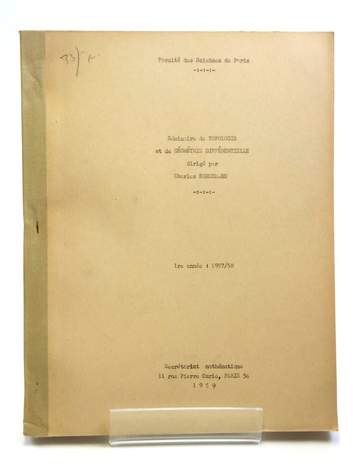 Photo of SEMINAIRE DE TOPOLOGIE ET DE GEOMETRIE DIFFERENTIELLE written by Ehresmann, Charles