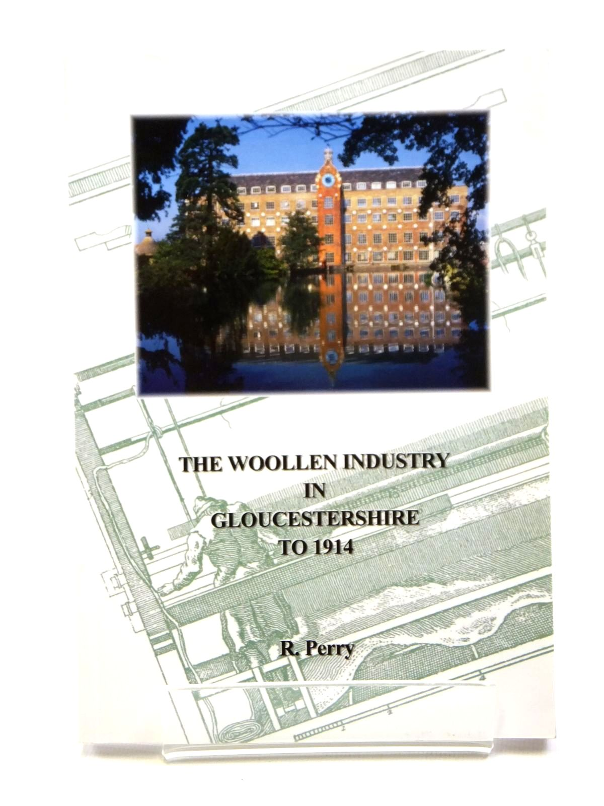 Photo of THE WOOLLEN INDUSTRY IN GLOUCESTERSHIRE TO 1914 written by Perry, R. published by Ivy House Books (STOCK CODE: 2121128)  for sale by Stella & Rose's Books