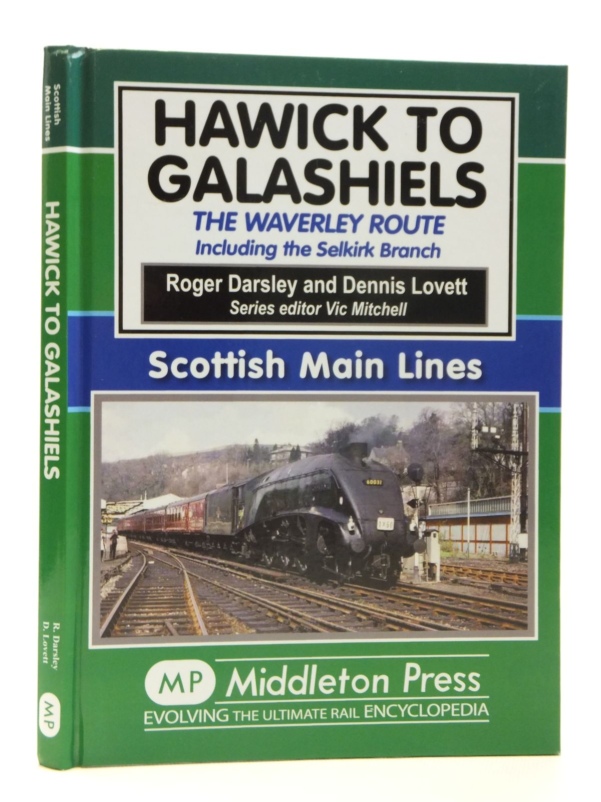 Photo of HAWICK TO GALASHIELS THE WAVERLEY ROUTE INCLUDING THE SELKIRK BRANCH (SCOTTISH MAIN LINES) written by Darsley, Roger Lovett, Dennis Mitchell, Vic published by Middleton Press (STOCK CODE: 2121328)  for sale by Stella & Rose's Books
