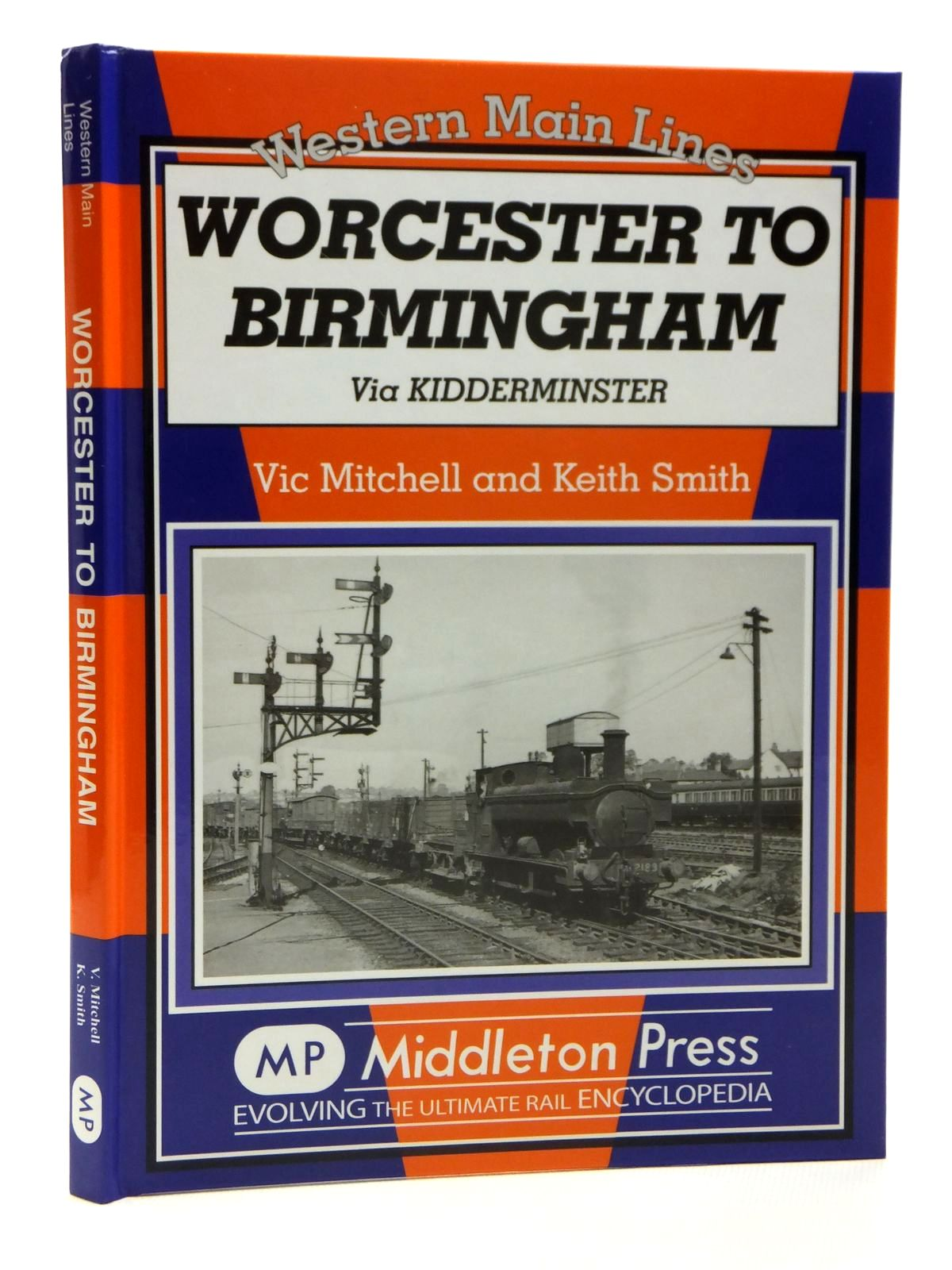 Photo of WORCESTER TO BIRMINGHAM VIA KIDDERMINSTER (WESTERN MAIN LINES) written by Mitchell, Vic<br />Smith, Keith published by Middleton Press (STOCK CODE: 2121364)  for sale by Stella & Rose's Books