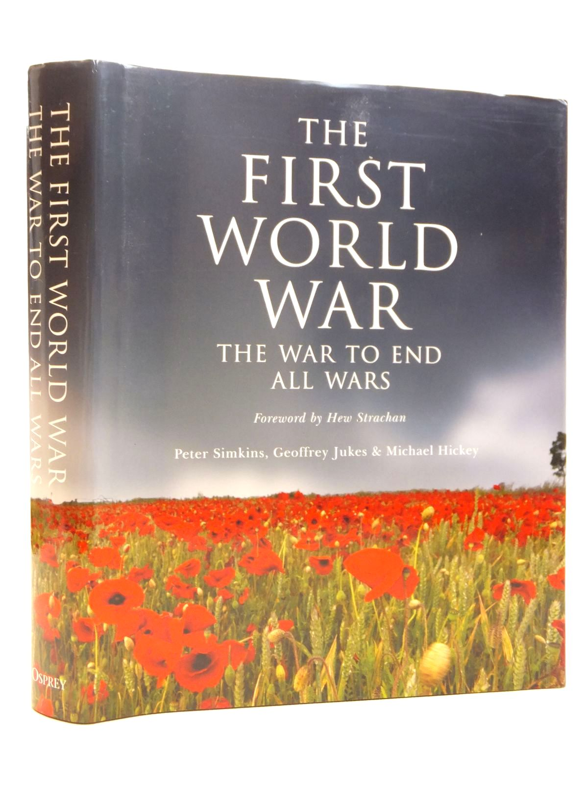 Photo of THE FIRST WORLD WAR THE WAR TO END ALL WARS written by Simkins, Peter Jukes, Geoffrey Hickey, Michael published by Osprey Publishing (STOCK CODE: 2121483)  for sale by Stella & Rose's Books