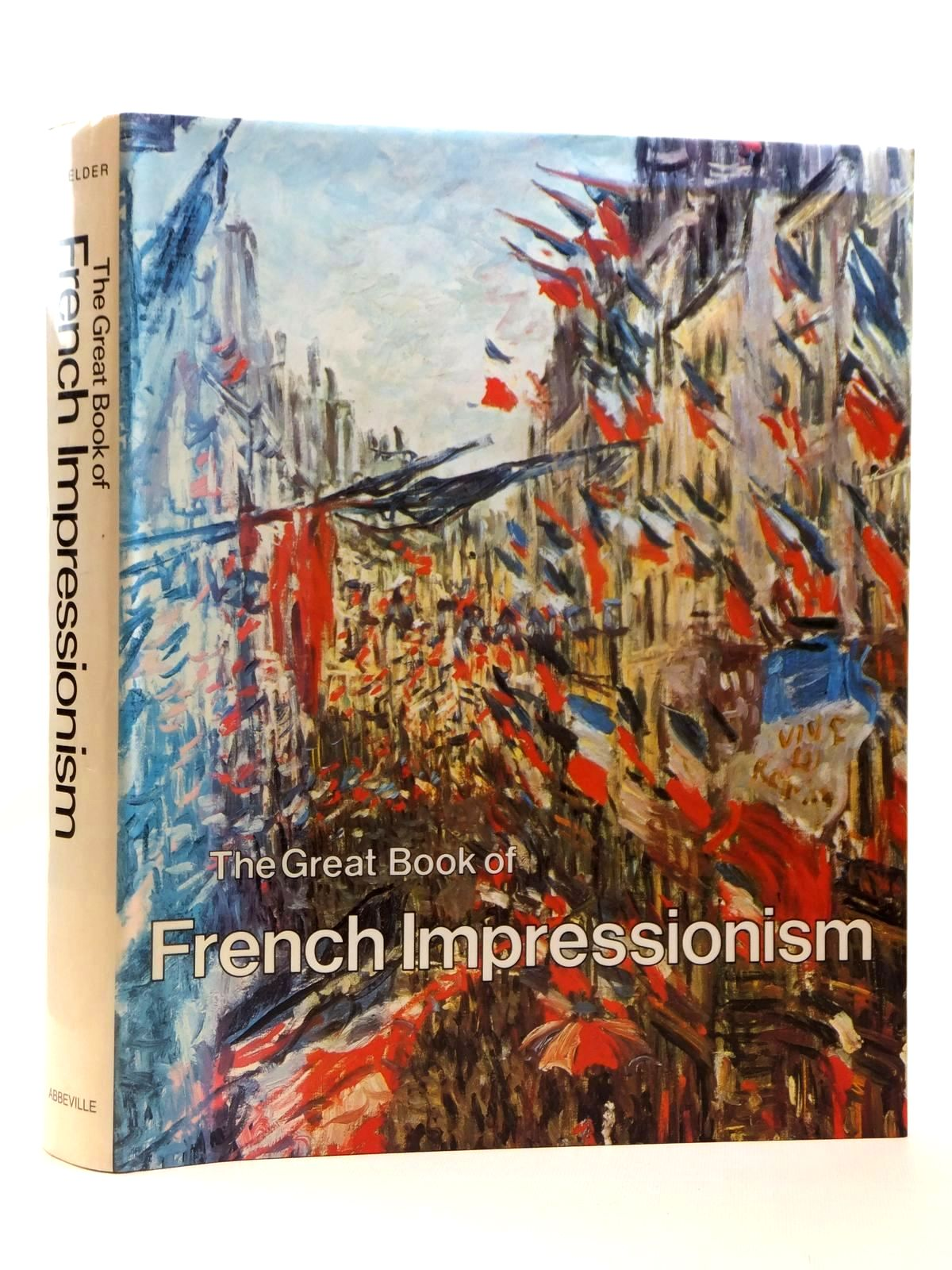 Photo of THE GREAT BOOK OF FRENCH IMPRESSIONISM written by Kelder, Diane illustrated by Manet, Edouard Monet, Claude Renoir, Auguste Degas, Edgar De Toulouse-Lautrec, Henri Cezanne, Paul published by Abbeville Press (STOCK CODE: 2122019)  for sale by Stella & Rose's Books