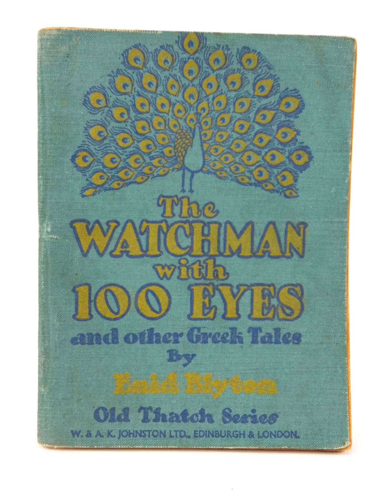 Photo of THE WATCHMAN WITH 100 EYES AND OTHER GREEK TALES written by Blyton, Enid published by W. & A.K. Johnston Limited (STOCK CODE: 2122064)  for sale by Stella & Rose's Books