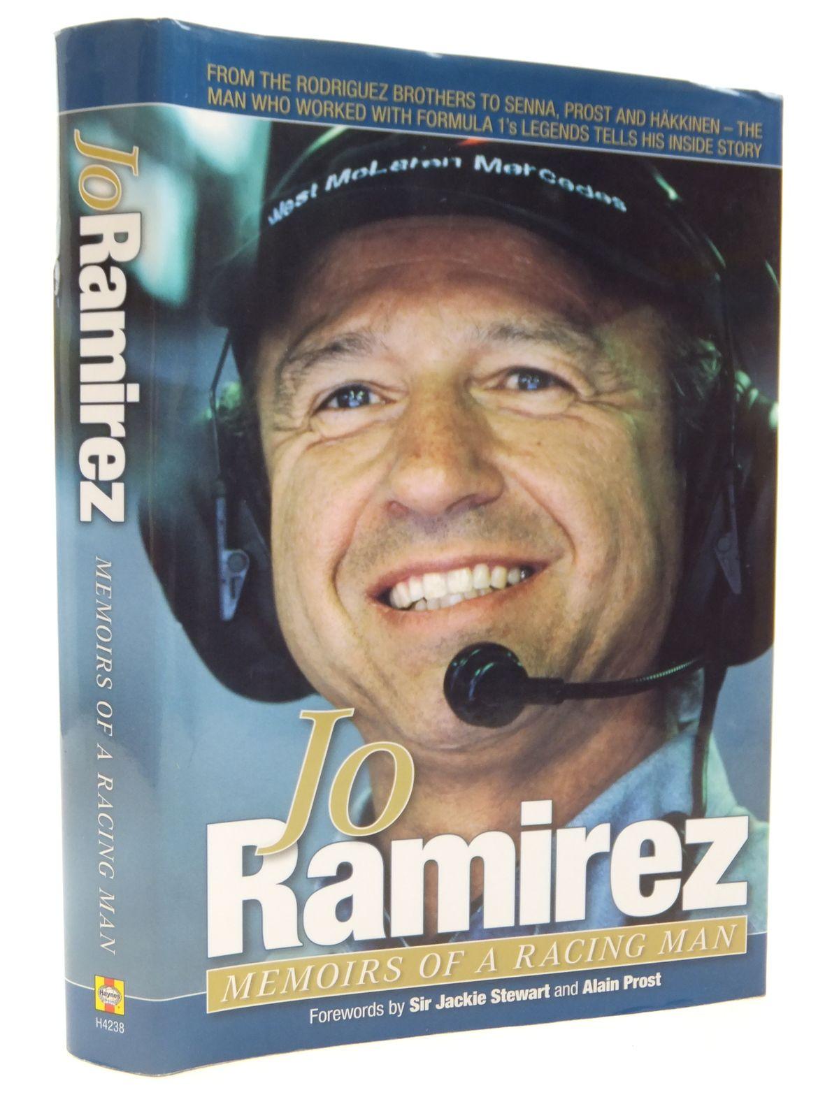 Photo of JO RAMIREZ MEMOIRS OF A RACING MAN written by Ramirez, Jo<br />Stewart, Jackie<br />Prost, Alain published by Haynes (STOCK CODE: 2122255)  for sale by Stella & Rose's Books