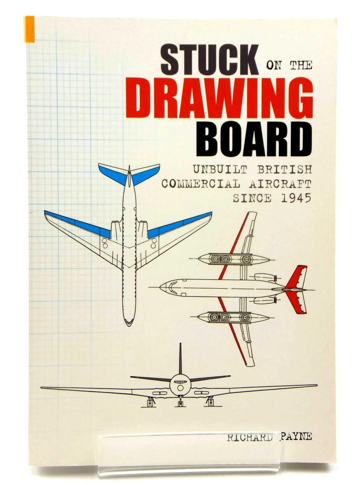 Photo of STUCK ON THE DRAWING BOARD UNBUILT BRITISH COMMERCIAL AIRCRAFT SINCE 1945 written by Payne, Richard published by Tempus (STOCK CODE: 2122309)  for sale by Stella & Rose's Books
