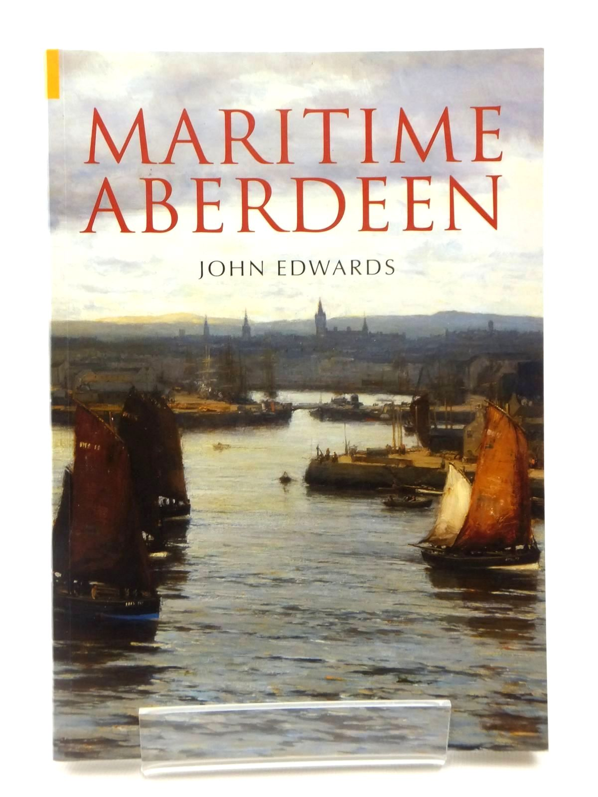 Photo of MARITIME ABERDEEN written by Edwards, John published by Tempus (STOCK CODE: 2122311)  for sale by Stella & Rose's Books