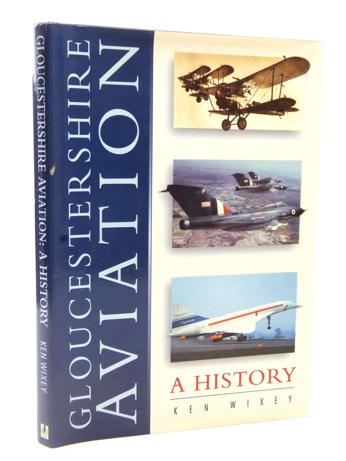 Photo of GLOUCESTERSHIRE AVIATION: A HISTORY written by Wixley, Ken published by Alan Sutton (STOCK CODE: 2122695)  for sale by Stella & Rose's Books