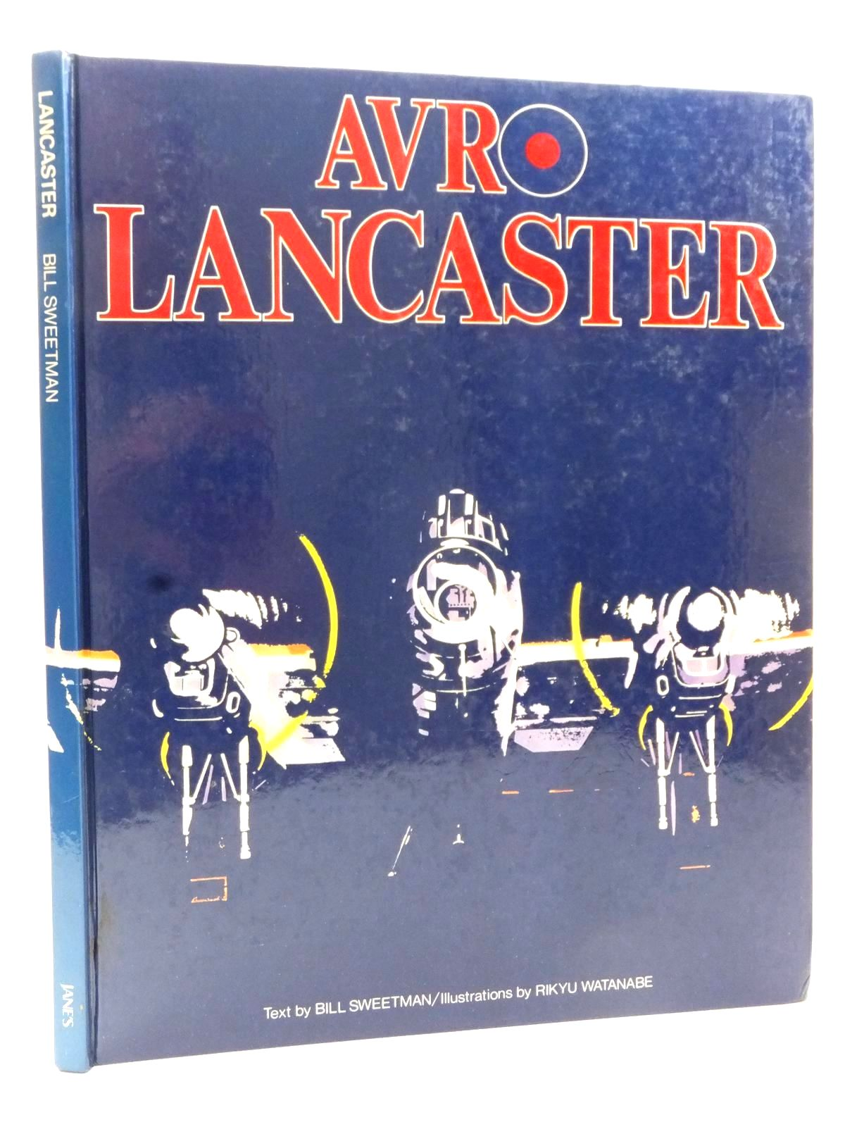 Photo of AVRO LANCASTER written by Sweetman, Bill illustrated by Watanabe, Rikyu published by Jane's Publishing Company (STOCK CODE: 2122809)  for sale by Stella & Rose's Books