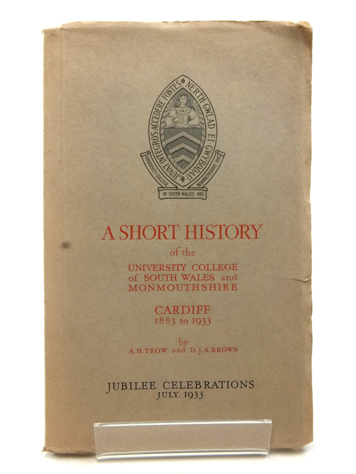 Photo of A SHORT HISTORY OF THE UNIVERSITY COLLEGE OF SOUTH WALES AND MONMOUTHSHIRE written by Trow, A.H.<br />Brown, D.J.A. (STOCK CODE: 2122892)  for sale by Stella & Rose's Books