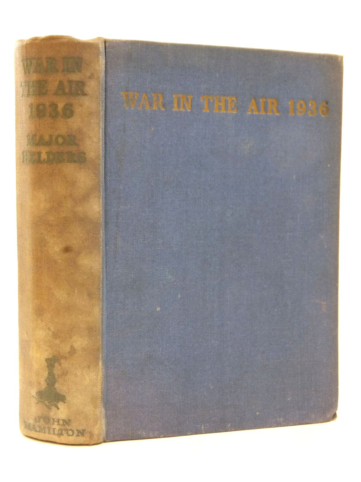 Photo of THE WAR IN THE AIR 1936 written by Helders, Major<br />Sykes, Claud W. published by John Hamilton (STOCK CODE: 2123143)  for sale by Stella & Rose's Books