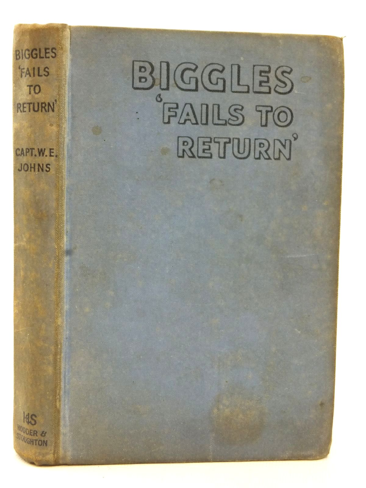 Photo of BIGGLES FAILS TO RETURN written by Johns, W.E. illustrated by Stead,  published by Hodder & Stoughton (STOCK CODE: 2123183)  for sale by Stella & Rose's Books