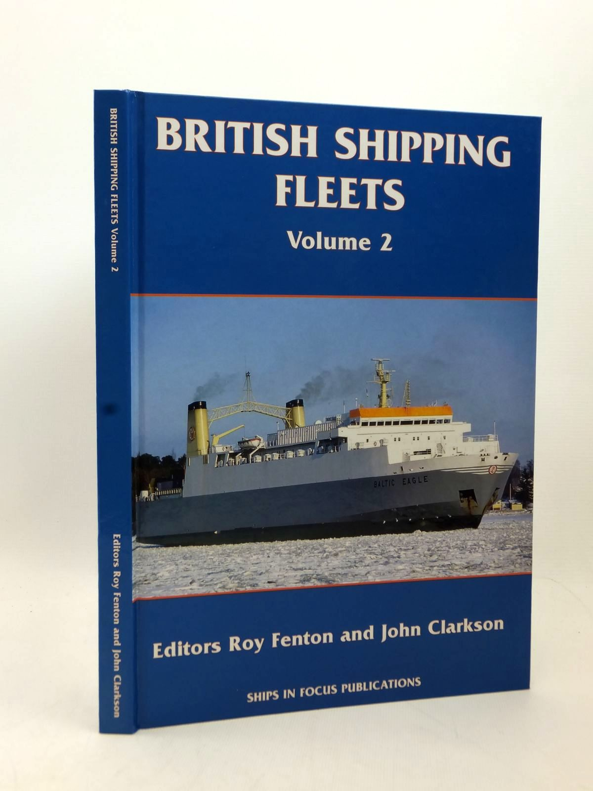 Photo of BRITISH SHIPPING FLEETS VOLUME 2 written by Fenton, Roy<br />Clarkson, John published by Ships In Focus Publications (STOCK CODE: 2123273)  for sale by Stella & Rose's Books