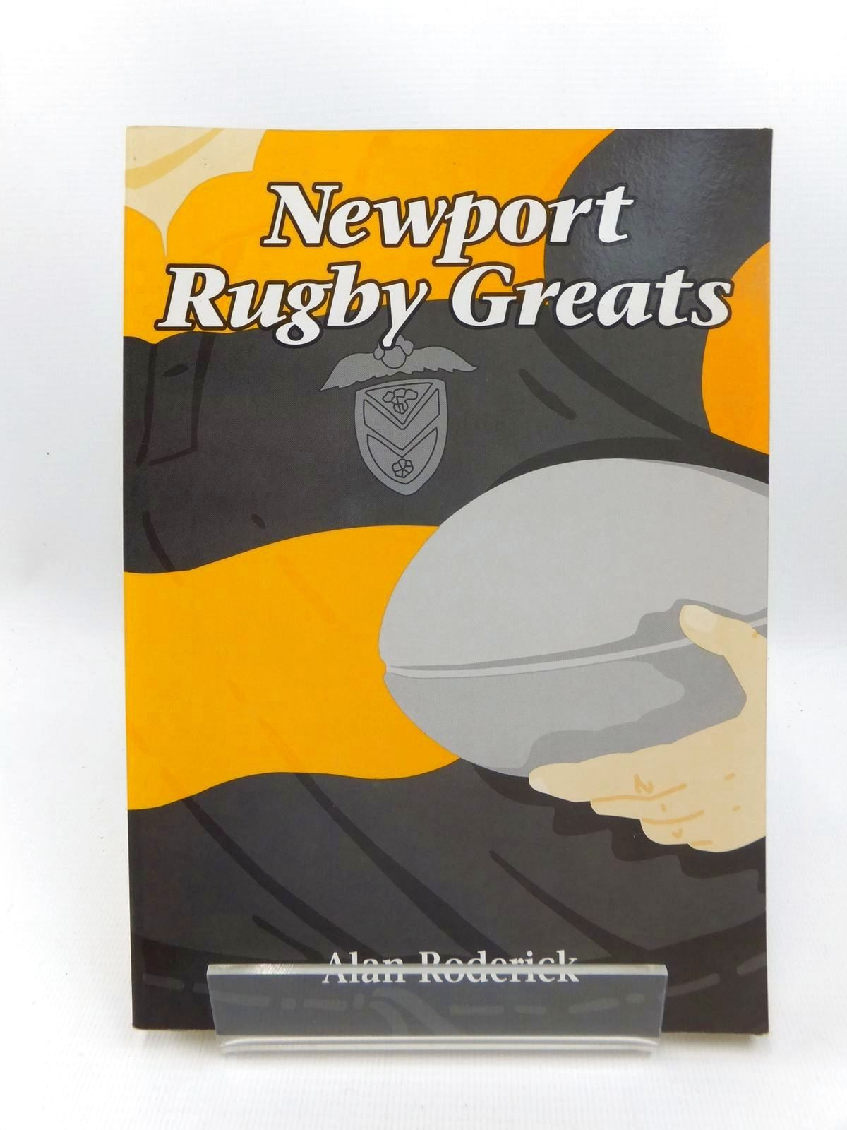 Photo of NEWPORT RUGBY GREATS written by Roderick, Alan published by Handpost Books (STOCK CODE: 2123308)  for sale by Stella & Rose's Books