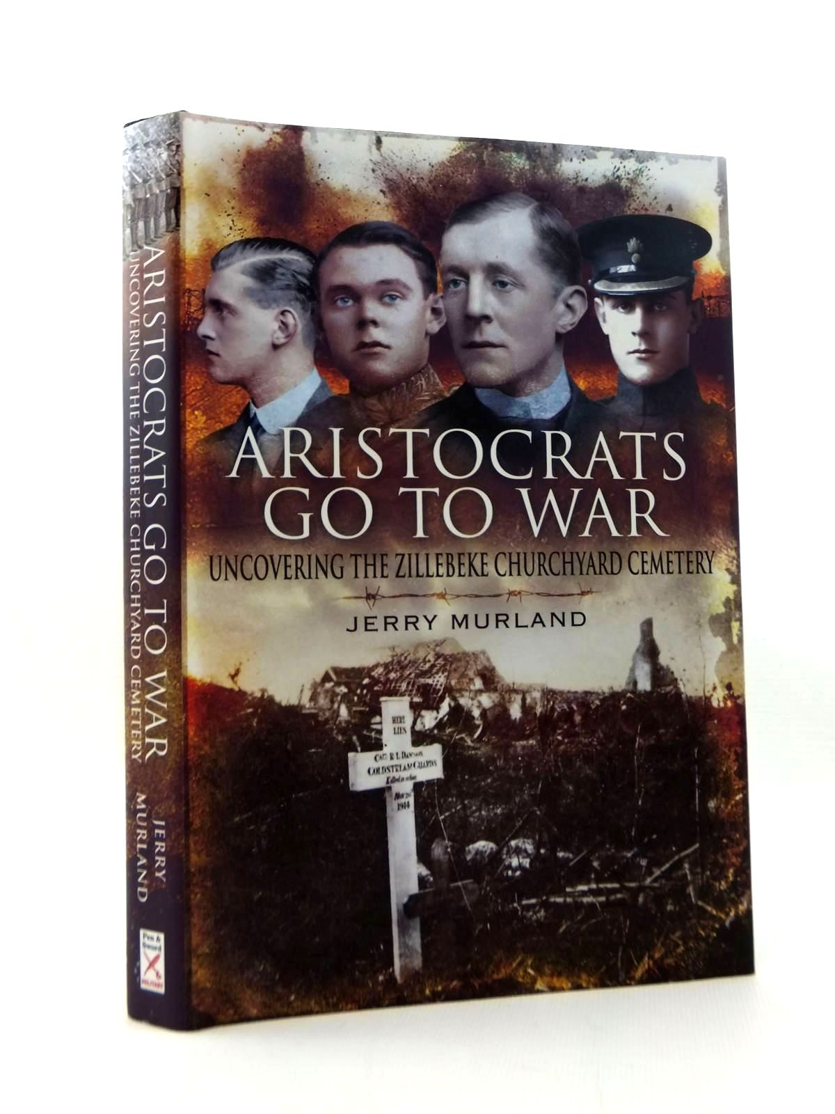 Photo of ARISTOCRATS GO TO WAR UNCOVERING THE ZILLEBEKE CHURCHYARD CEMETERY- Stock Number: 2123356
