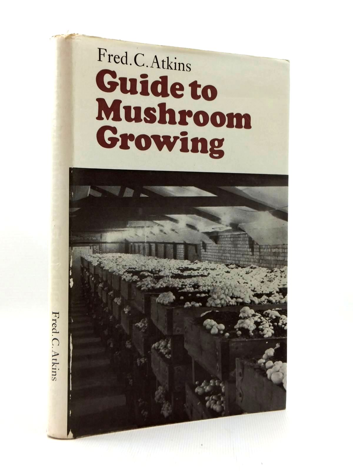 Photo of GUIDE TO MUSHROOM GROWING written by Atkins, Fred C. published by Faber & Faber (STOCK CODE: 2123404)  for sale by Stella & Rose's Books