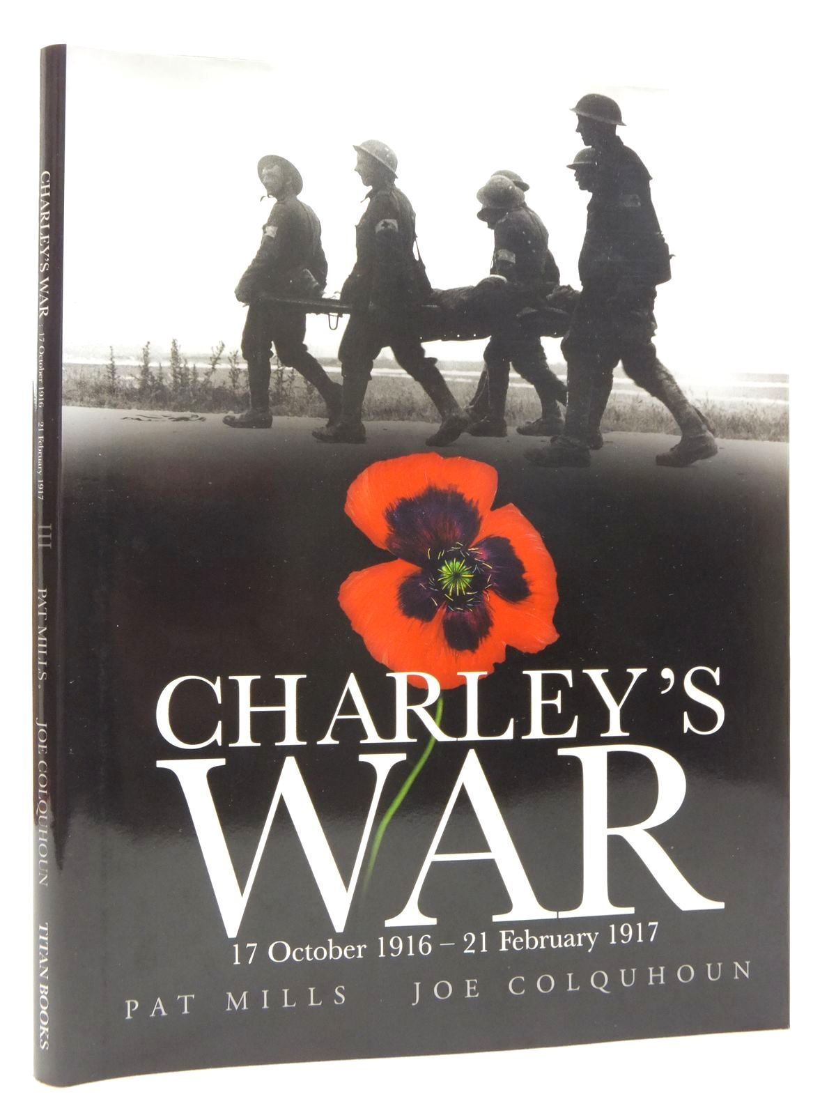 Photo of CHARLEY'S WAR 17 OCTOBER 1916 - 21 FEBRUARY 1917 written by Mills, Pat illustrated by Colquhoun, Joe published by Titan Books (STOCK CODE: 2123459)  for sale by Stella & Rose's Books