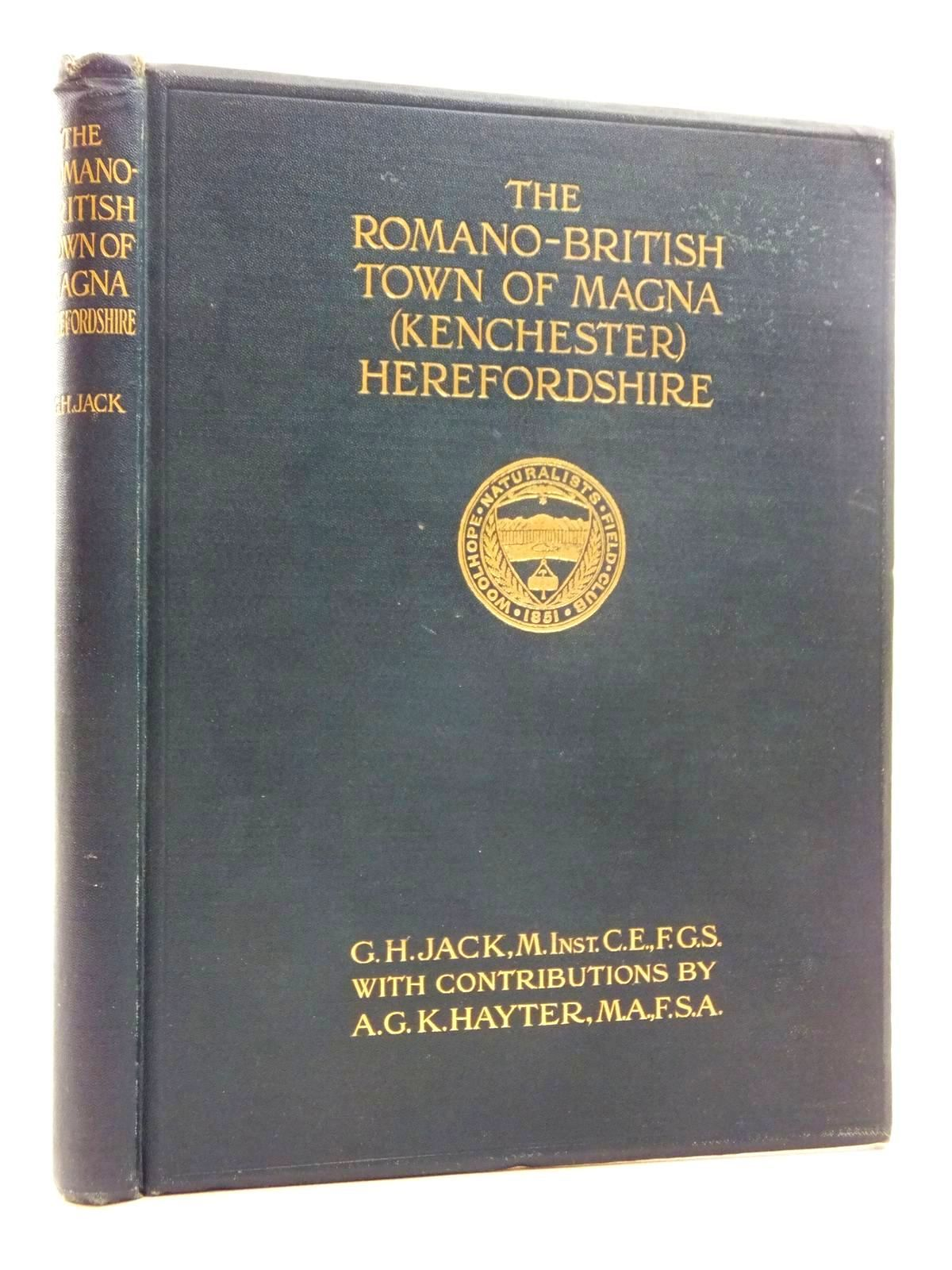 Photo of EXCAVATIONS ON THE SITE OF THE ROMANO-BRITISH TOWN OF MAGNA, KENCHESTER, HEREFORDSHIRE, DURING THE YEARS 1912-13 written by Jack, G.H. Hayter, A.G.K. (STOCK CODE: 2123521)  for sale by Stella & Rose's Books