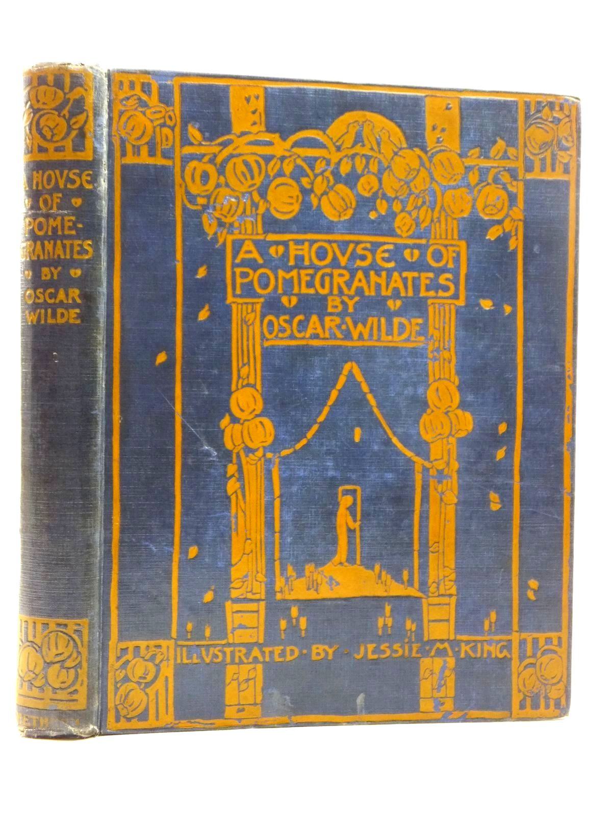 Photo of A HOUSE OF POMEGRANATES written by Wilde, Oscar illustrated by King, Jessie M. published by Methuen & Co. Ltd. (STOCK CODE: 2123556)  for sale by Stella & Rose's Books