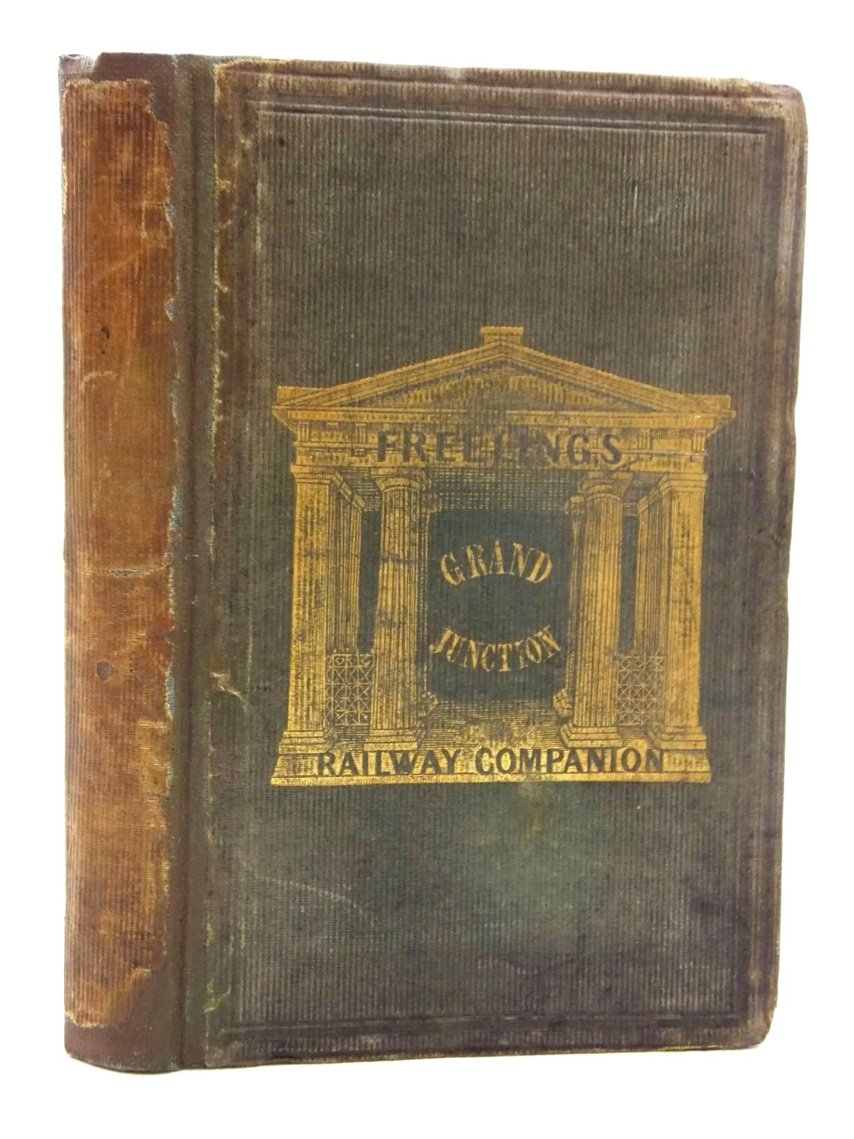 Photo of FREELING'S GRAND JUNCTION RAILWAY COMPANION TO LIVERPOOL, MANCHESTER AND BIRMINGHAM written by Freeling, Arthur published by Whittaker & Co. (STOCK CODE: 2123642)  for sale by Stella & Rose's Books