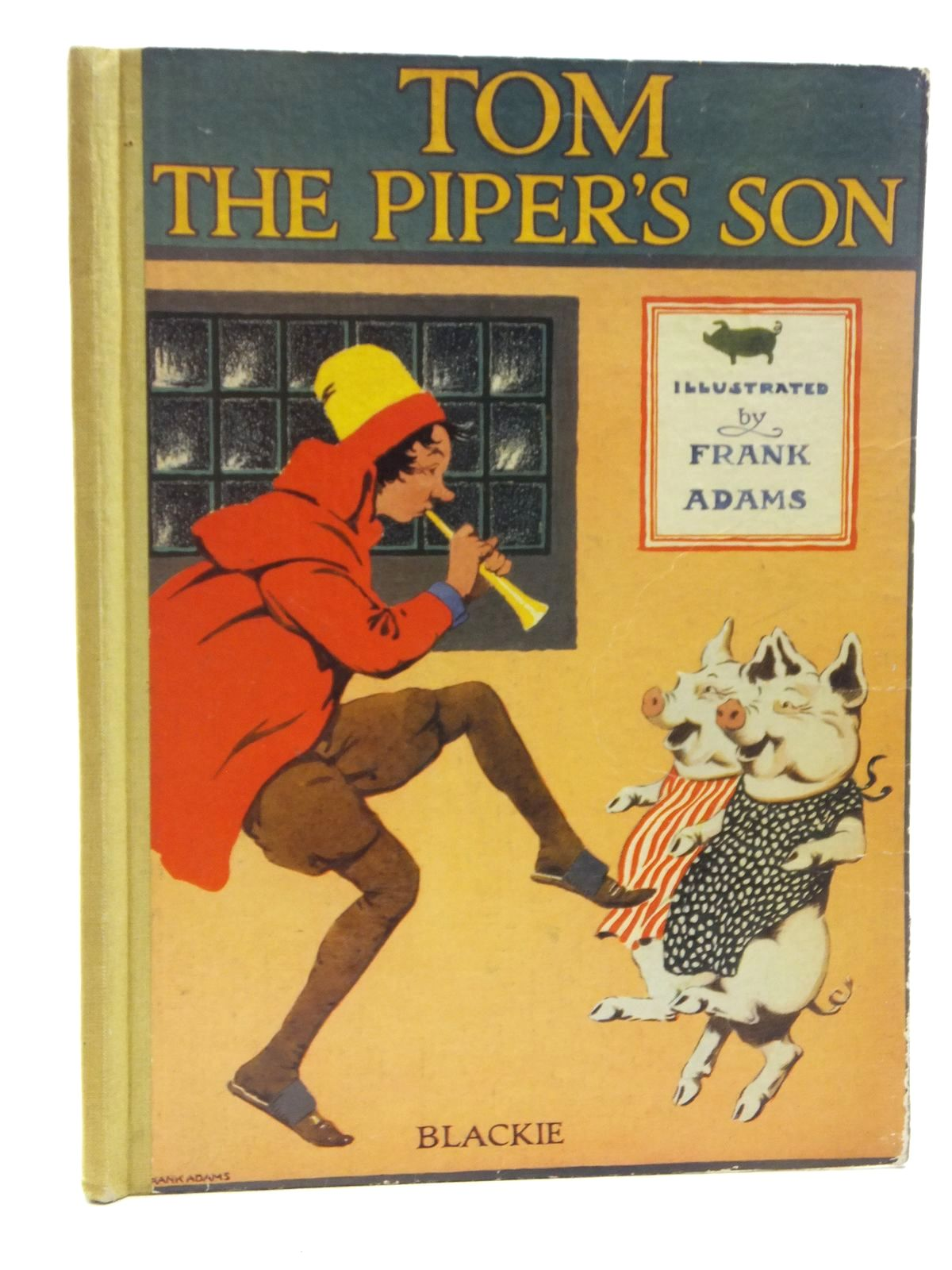 Photo of THE STORY OF TOM THE PIPER'S SON illustrated by Adams, Frank published by Blackie & Son Ltd. (STOCK CODE: 2123822)  for sale by Stella & Rose's Books