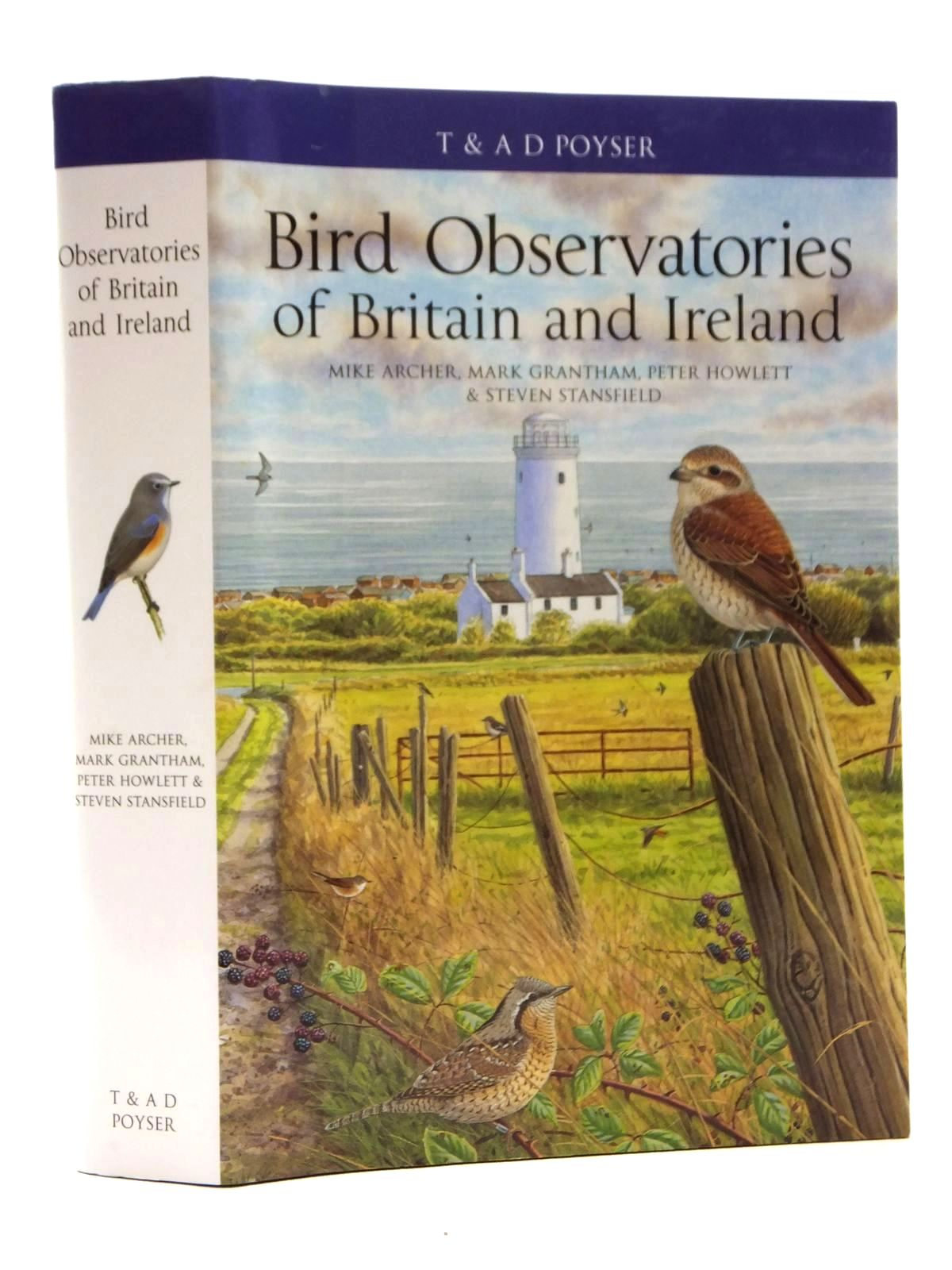 Photo of BIRD OBSERVATORIES OF BRITAIN AND IRELAND written by Archer, Mike Grantham, Mark Howlett, Peter Stansfield, Steven published by T. & A.D. Poyser (STOCK CODE: 2123854)  for sale by Stella & Rose's Books