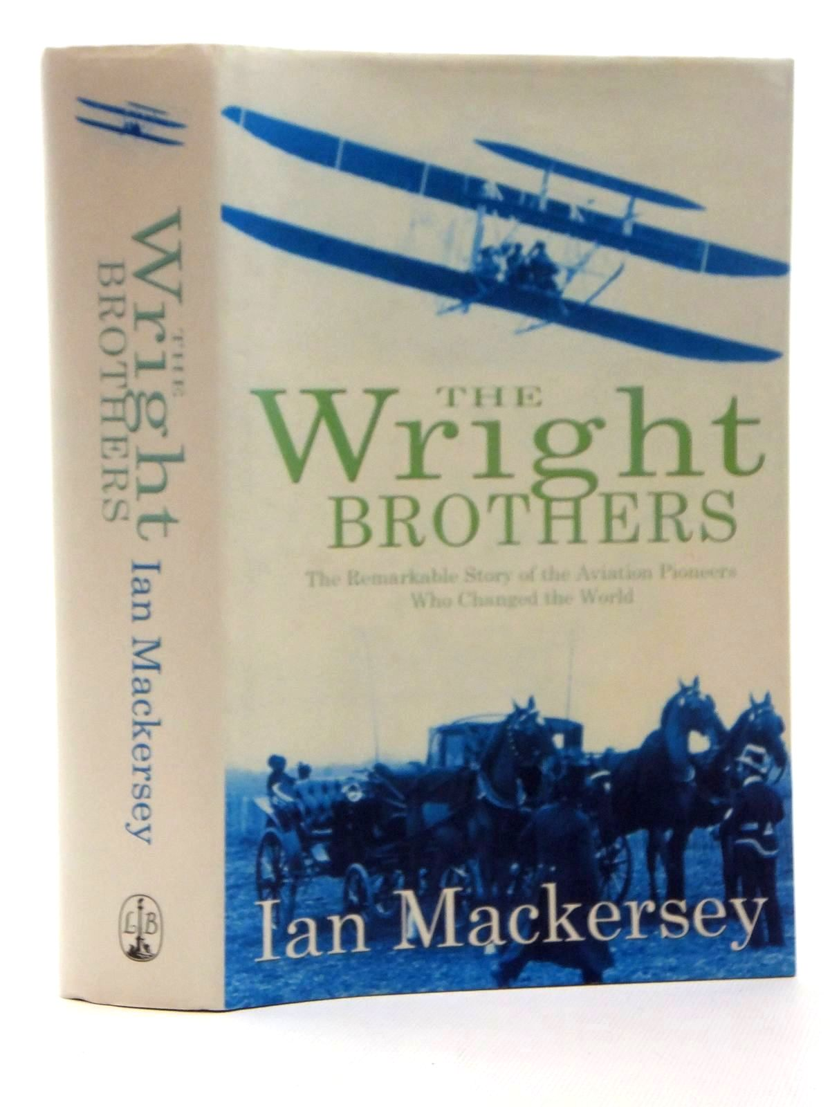 Photo of THE WRIGHT BROTHERS written by Mackersey, Ian published by Little, Brown (STOCK CODE: 2123879)  for sale by Stella & Rose's Books