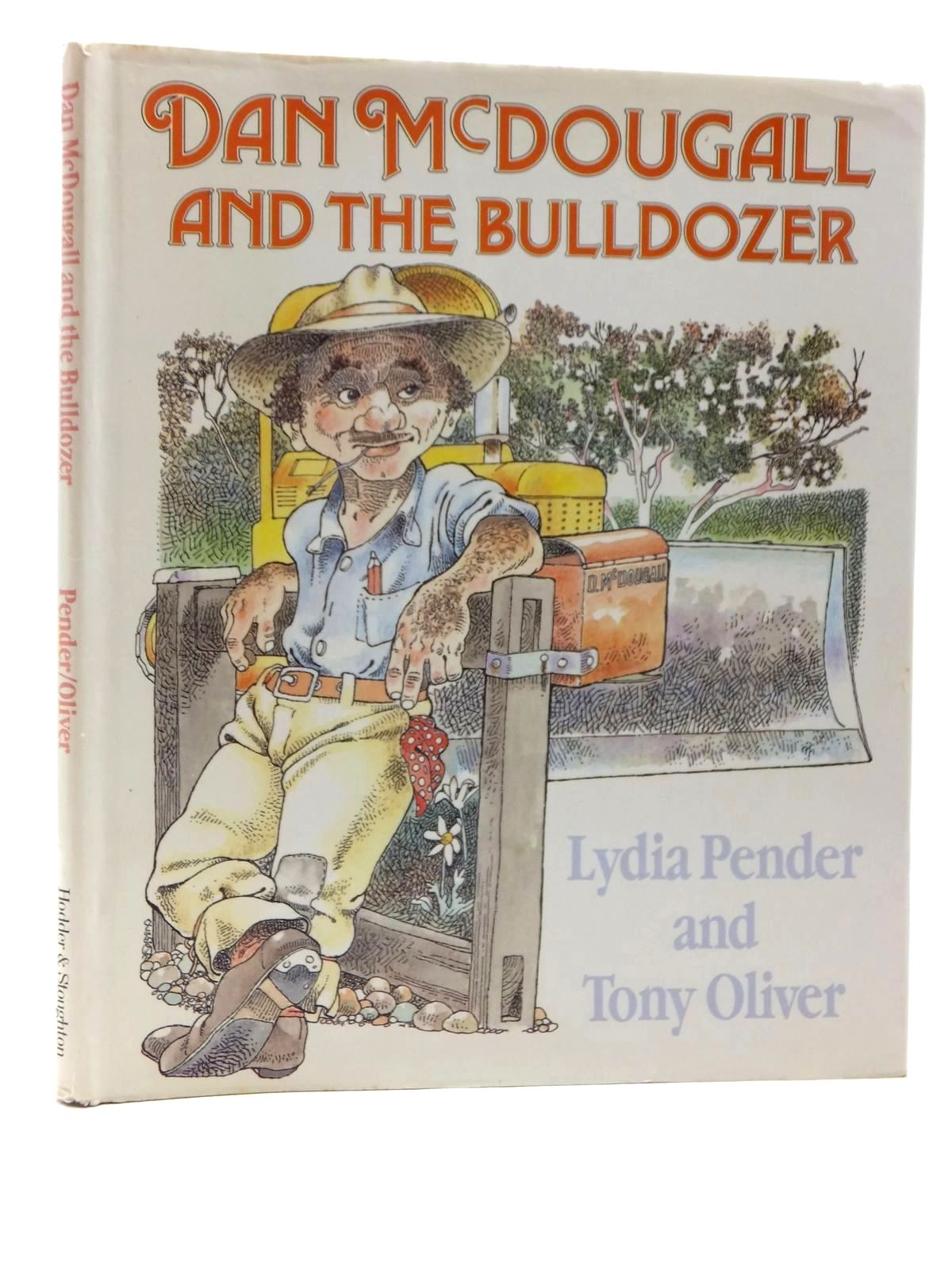 Photo of DAN MCDOUGALL AND THE BULLDOZER written by Pender, Lydia illustrated by Oliver, Tony published by Hodder & Stoughton (STOCK CODE: 2123885)  for sale by Stella & Rose's Books