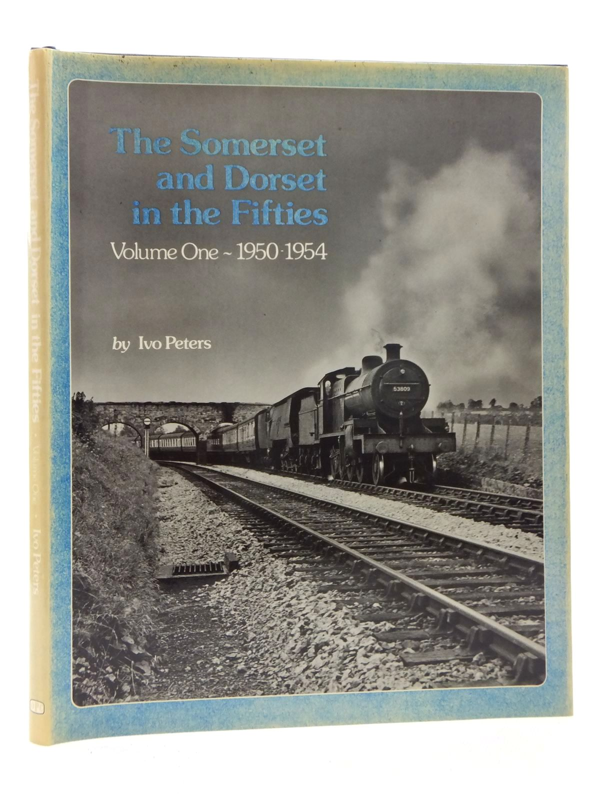 Photo of THE SOMERSET AND DORSET IN THE FIFTIES PART 1 1950-1954 written by Peters, Ivo published by Oxford Publishing (STOCK CODE: 2123916)  for sale by Stella & Rose's Books