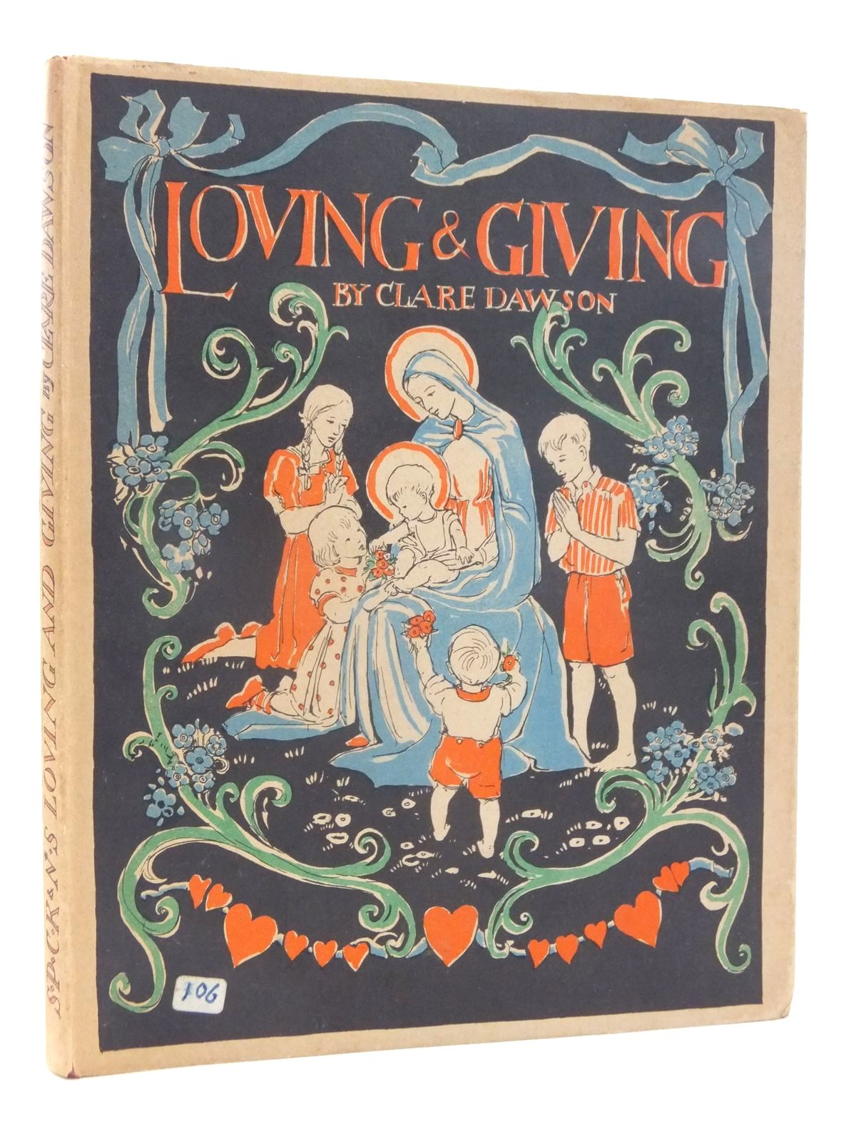 Photo of LOVING & GIVING written by Dawson, Clare illustrated by Dawson, Clare published by Society for Promoting Christian Knowledge (STOCK CODE: 2123959)  for sale by Stella & Rose's Books