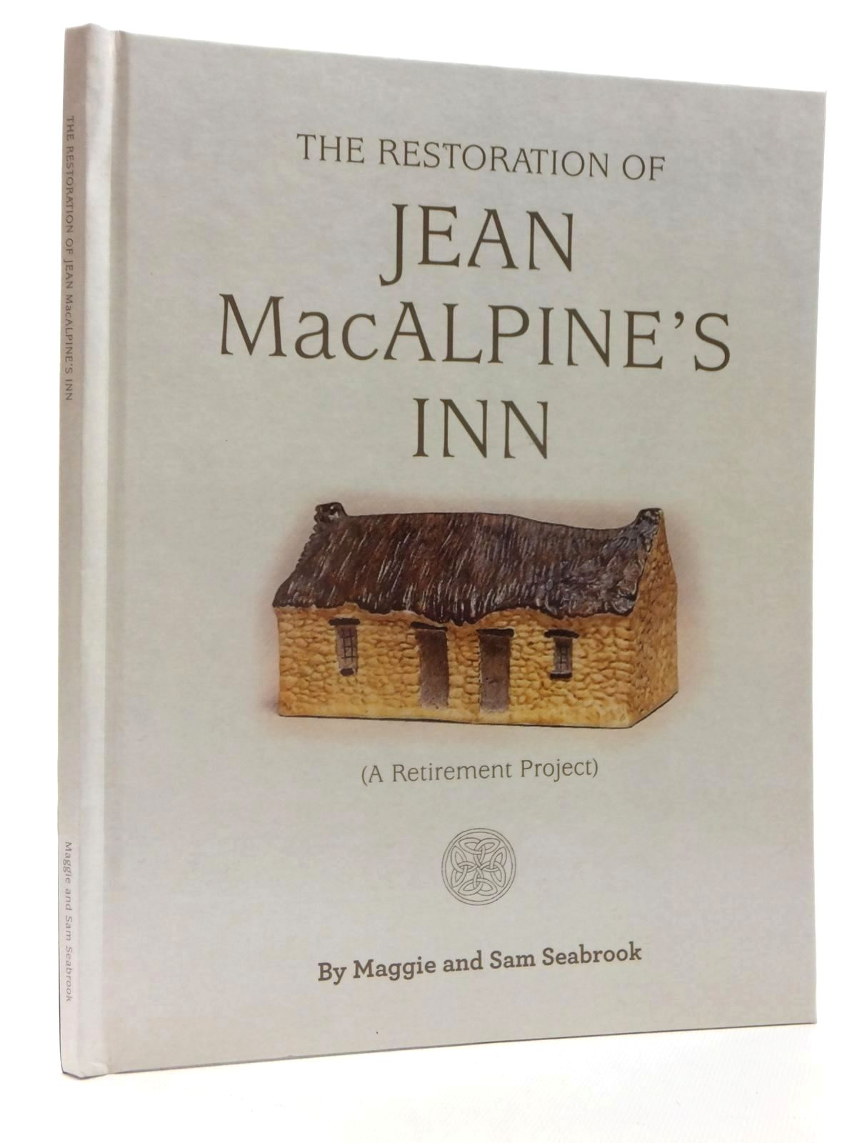 Photo of THE RESTORATION OF JEAN MACALPINE'S INN (A RETIREMENT PROJECT) written by Seabrook, Maggie<br />Seabrook, Sam published by Eta Books (STOCK CODE: 2124015)  for sale by Stella & Rose's Books