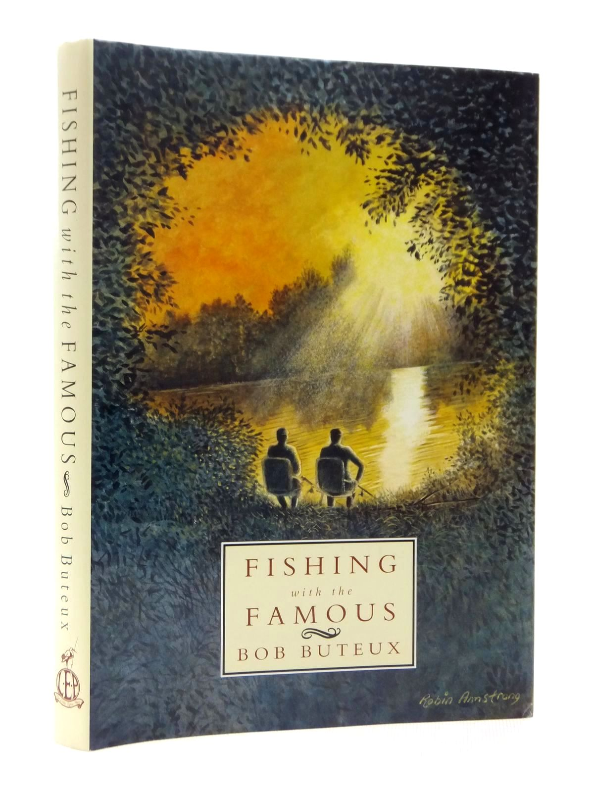 Photo of FISHING WITH THE FAMOUS written by Buteaux, Bob Clifford, Kevin illustrated by O'Reilly, Tom published by The Little Egret Press (STOCK CODE: 2124060)  for sale by Stella & Rose's Books