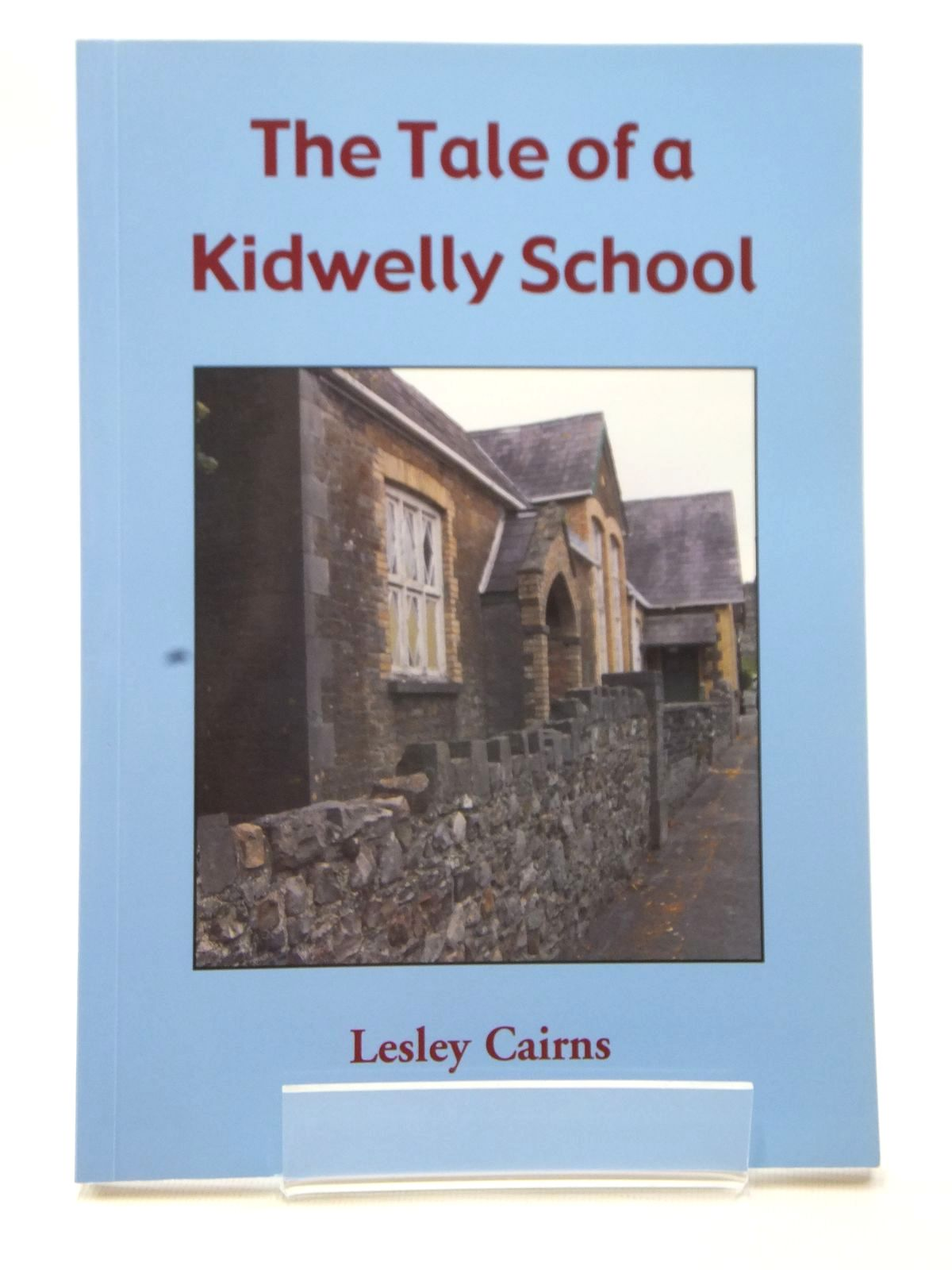Photo of THE TALE OF A KIDWELLY SCHOOL- Stock Number: 2124129